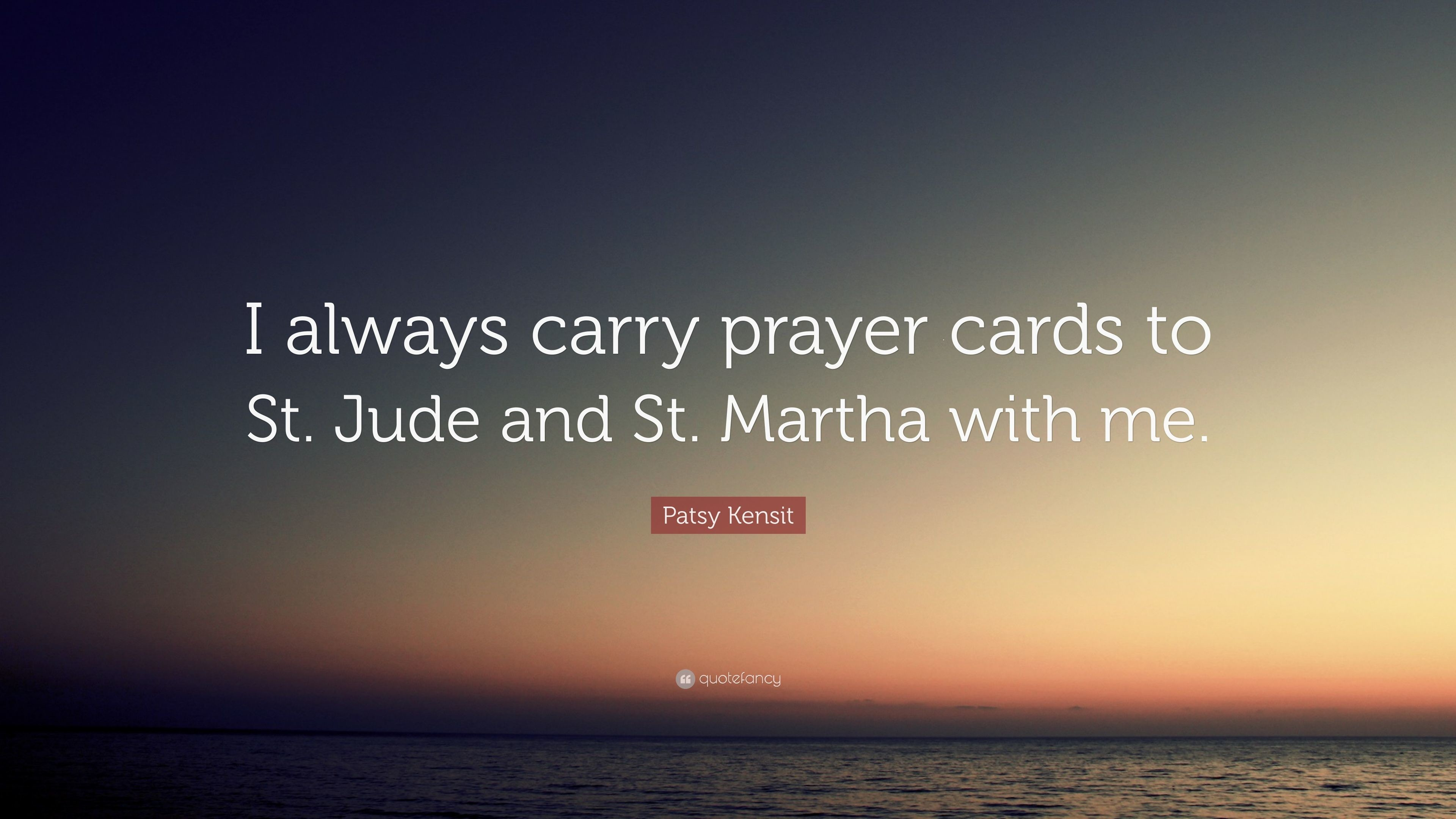"Res: 3840x2160, Patsy Kensit Quote: ""I always carry prayer cards to St. Jude and St"