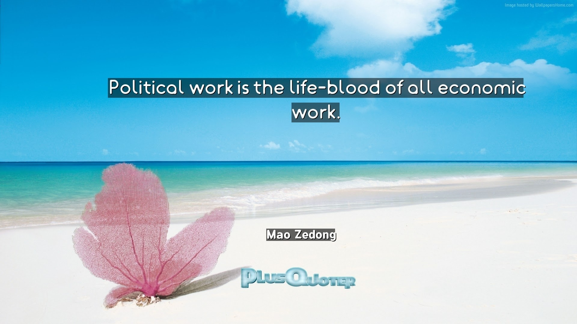 "Res: 1920x1080, ""Political work is the life-blood of all economic work""- Mao Zedong 