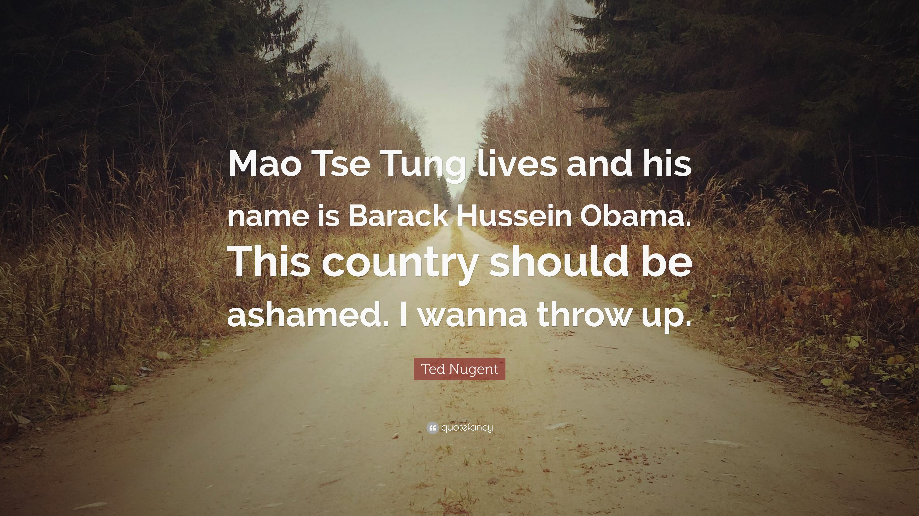 "Res: 3840x2160, Ted Nugent Quote: ""Mao Tse Tung lives and his name is Barack Hussein Obama"