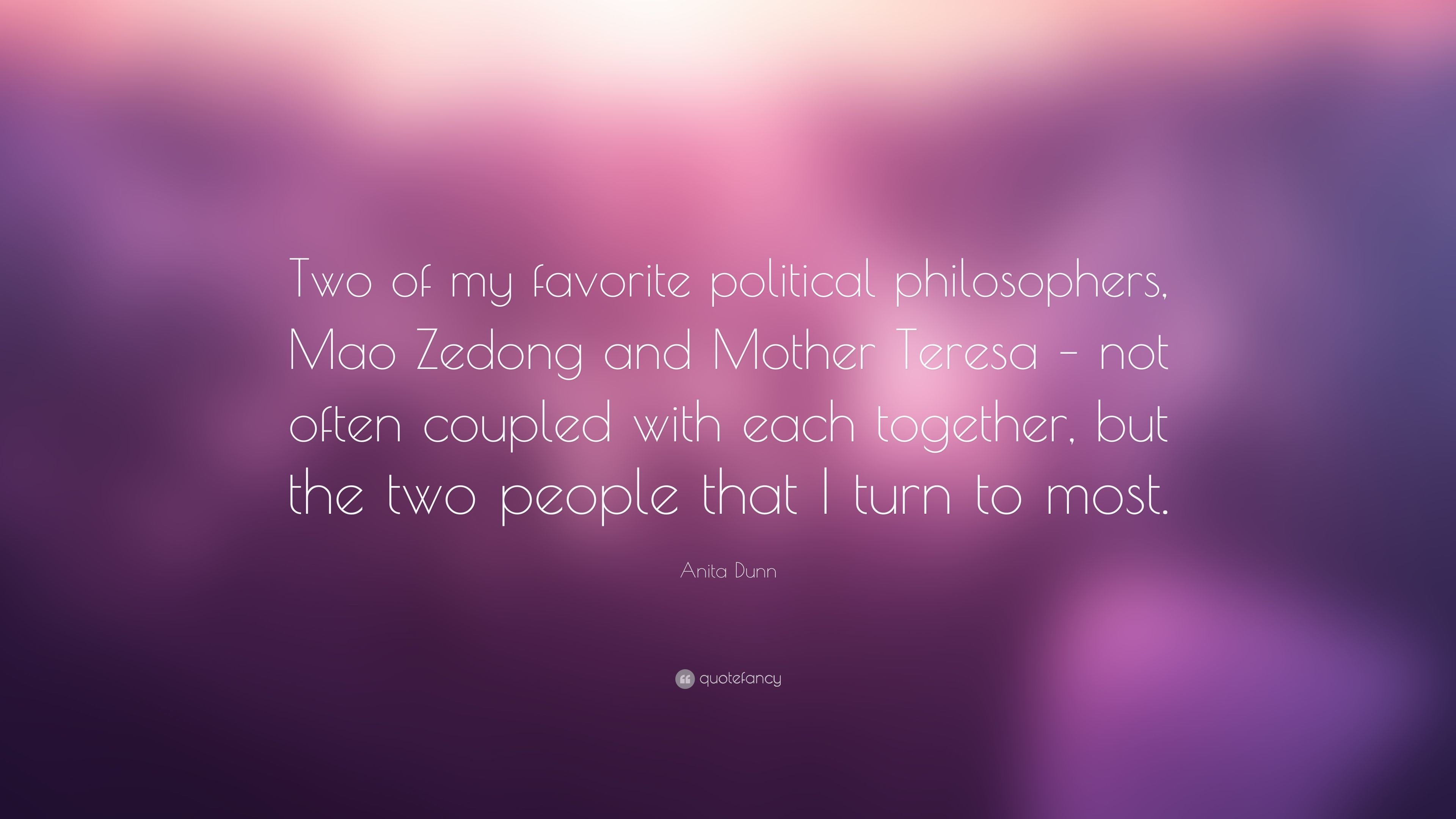 "Res: 3840x2160, Anita Dunn Quote: ""Two of my favorite political philosophers, Mao Zedong  and Mother"