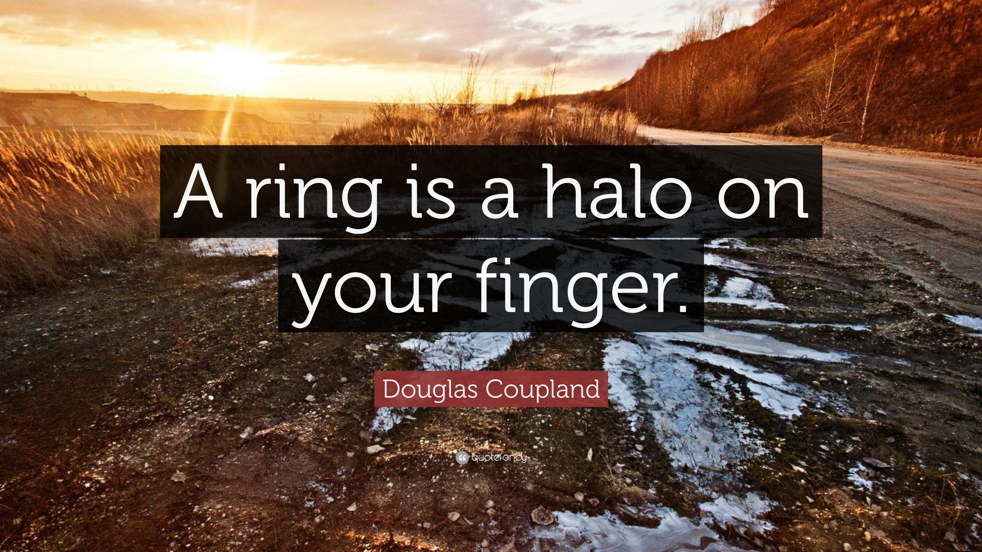 """Res: 3840x2160, Douglas Coupland Quote: """"A ring is a halo on your finger."""""""