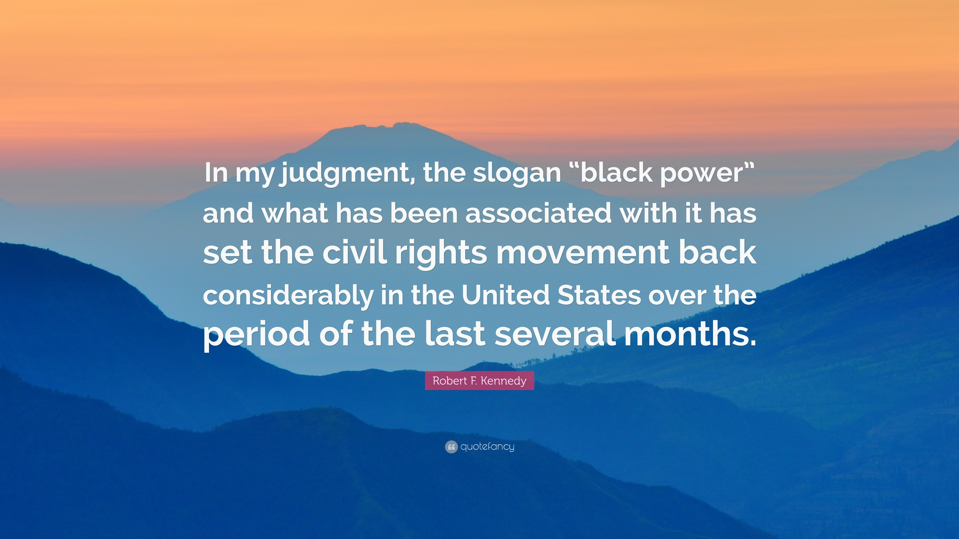 """Res: 3840x2160, Robert F. Kennedy Quote: """"In my judgment, the slogan """"black power"""
