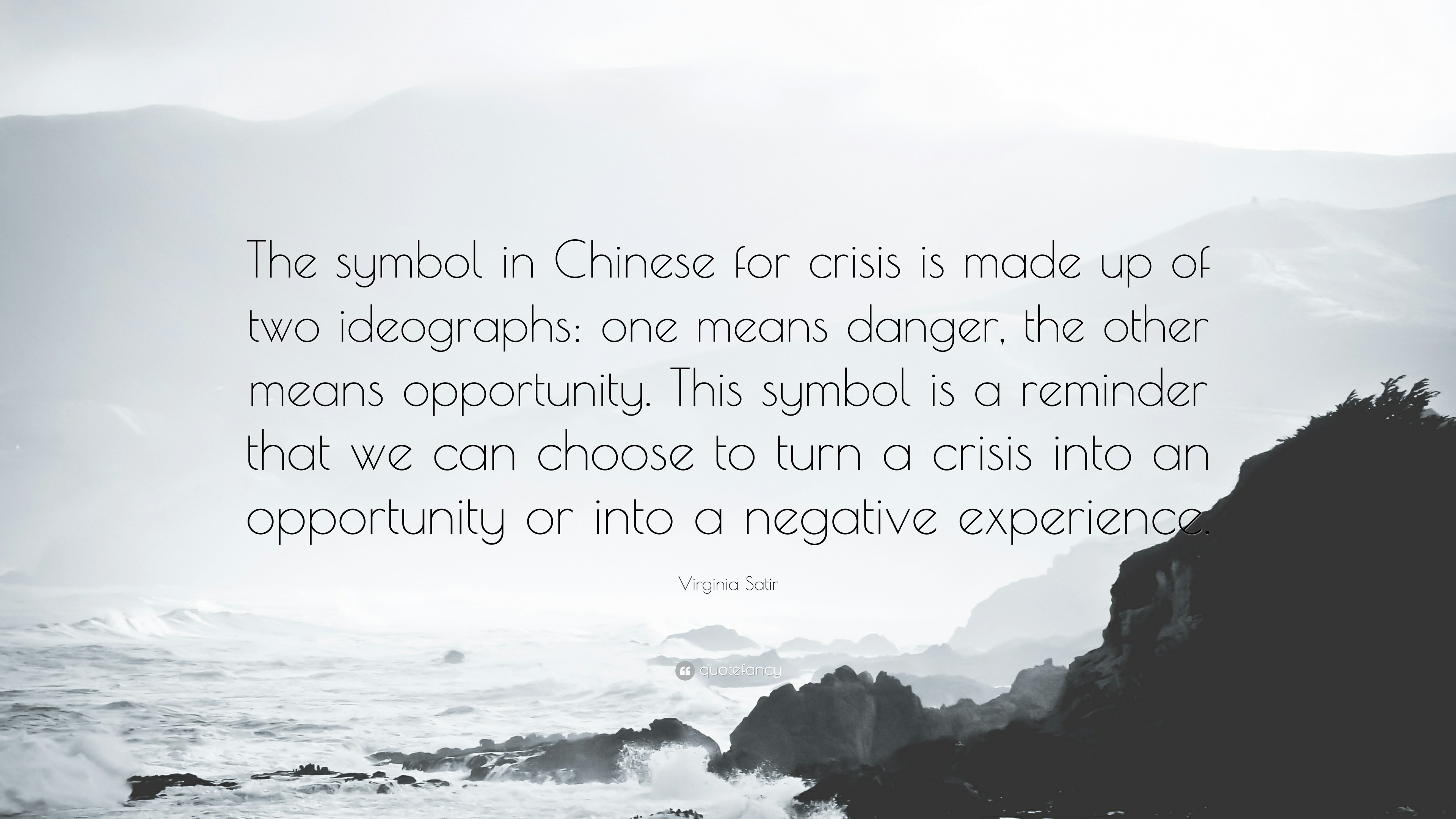 "Res: 3840x2160, Virginia Satir Quote: ""The symbol in Chinese for crisis is made up of two"