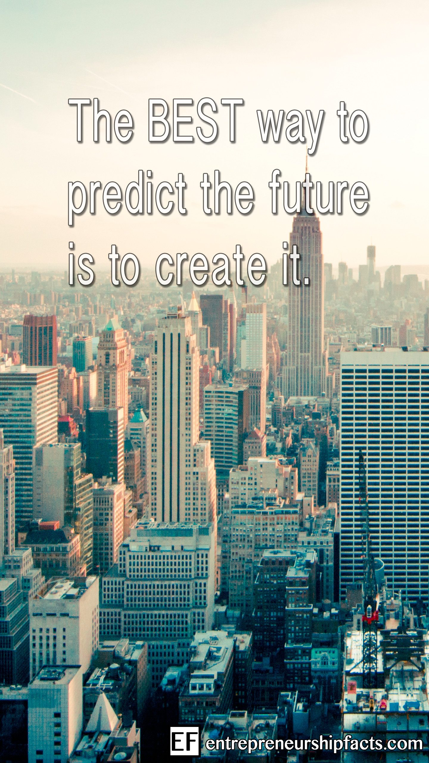 Res: 1440x2560, The best way to predict the future is to create it. Download this FREE HD  Wallpaper ...