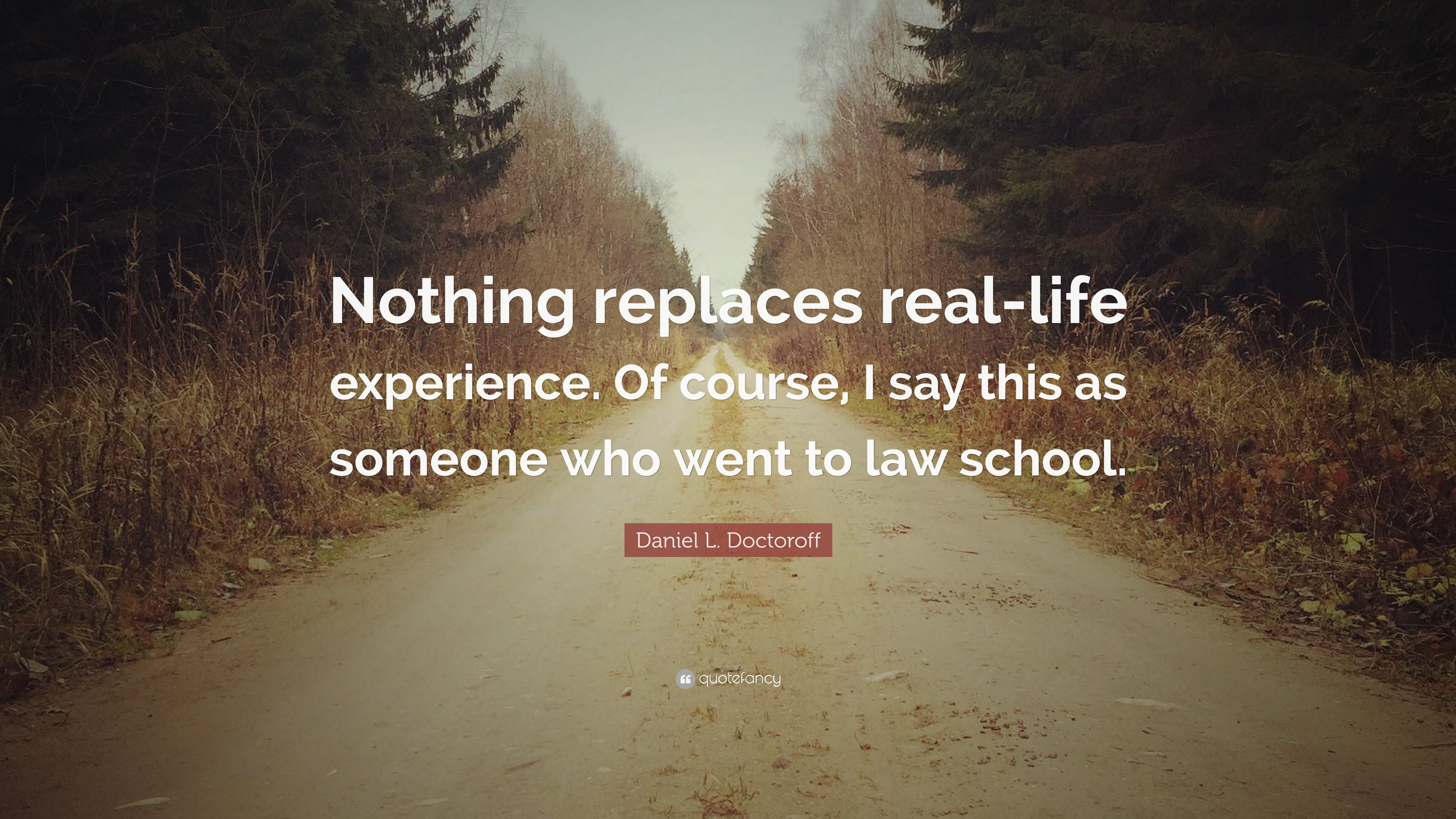 """Res: 3840x2160, Daniel L. Doctoroff Quote: """"Nothing replaces real-life experience. Of course"""
