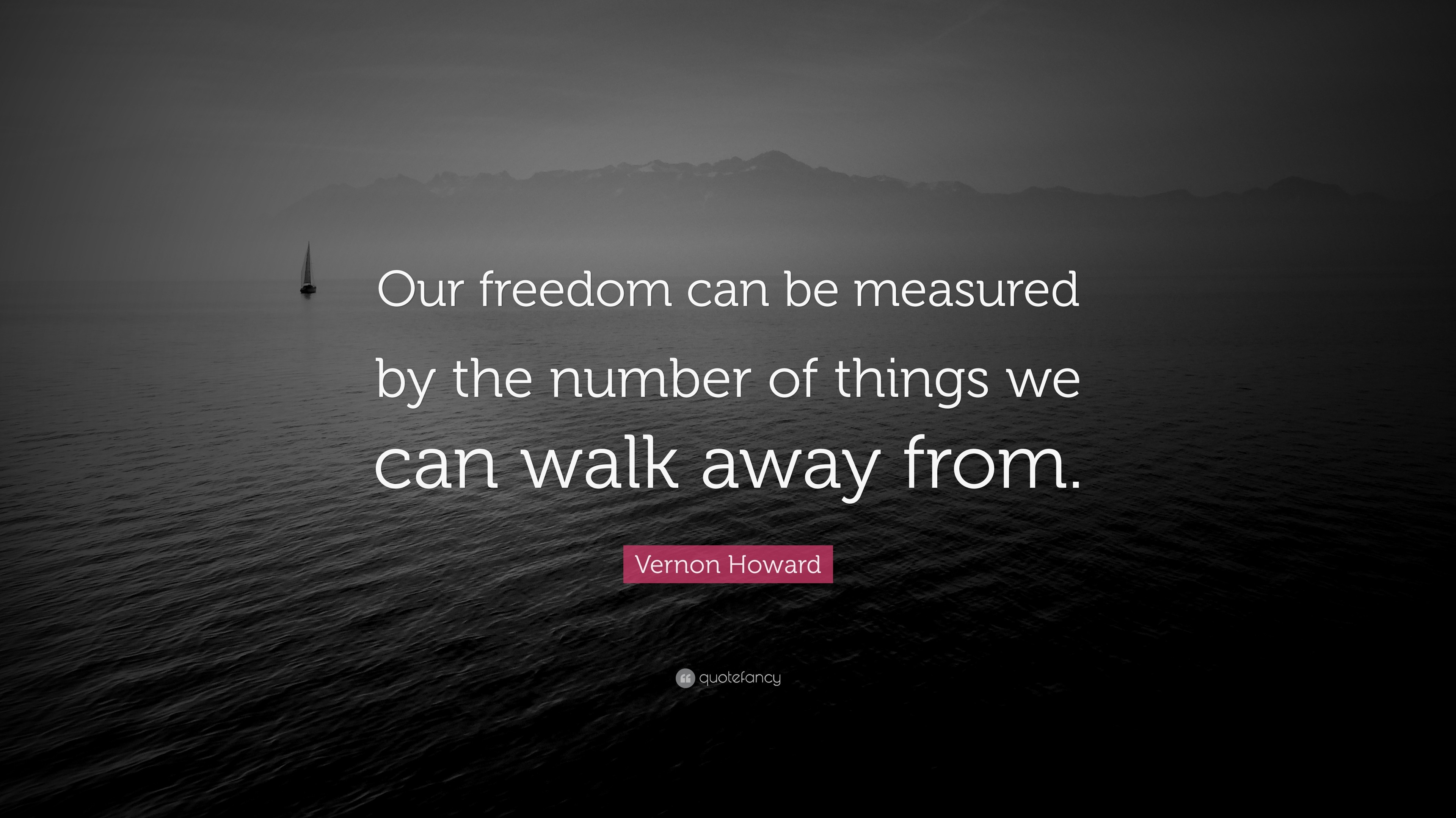 """Res: 3840x2160, 24 wallpapers. Vernon Howard Quote: """"Our freedom can be measured by the  number of things we"""