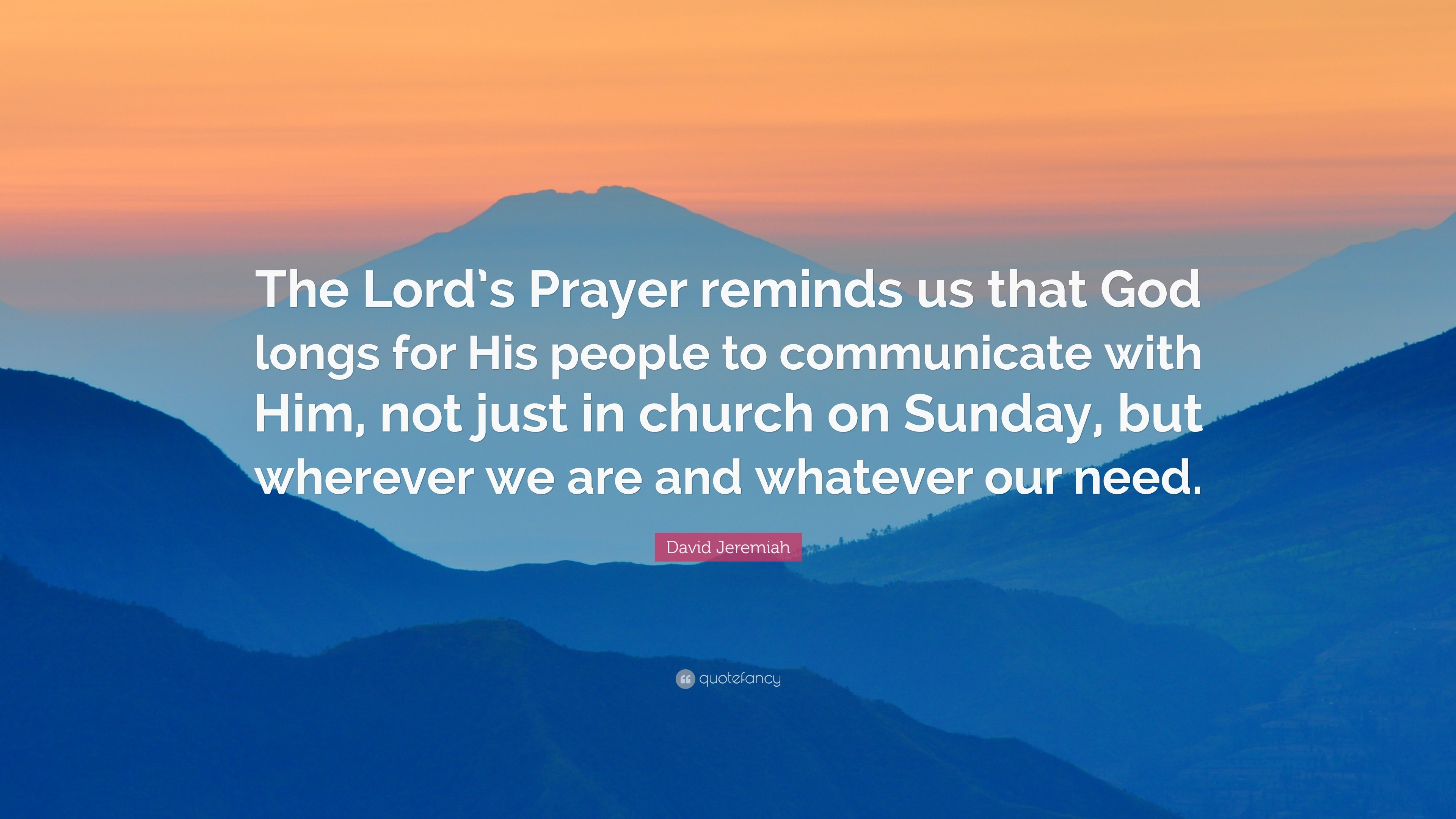 "Res: 3840x2160, David Jeremiah Quote: ""The Lord's Prayer reminds us that God longs for His  people"