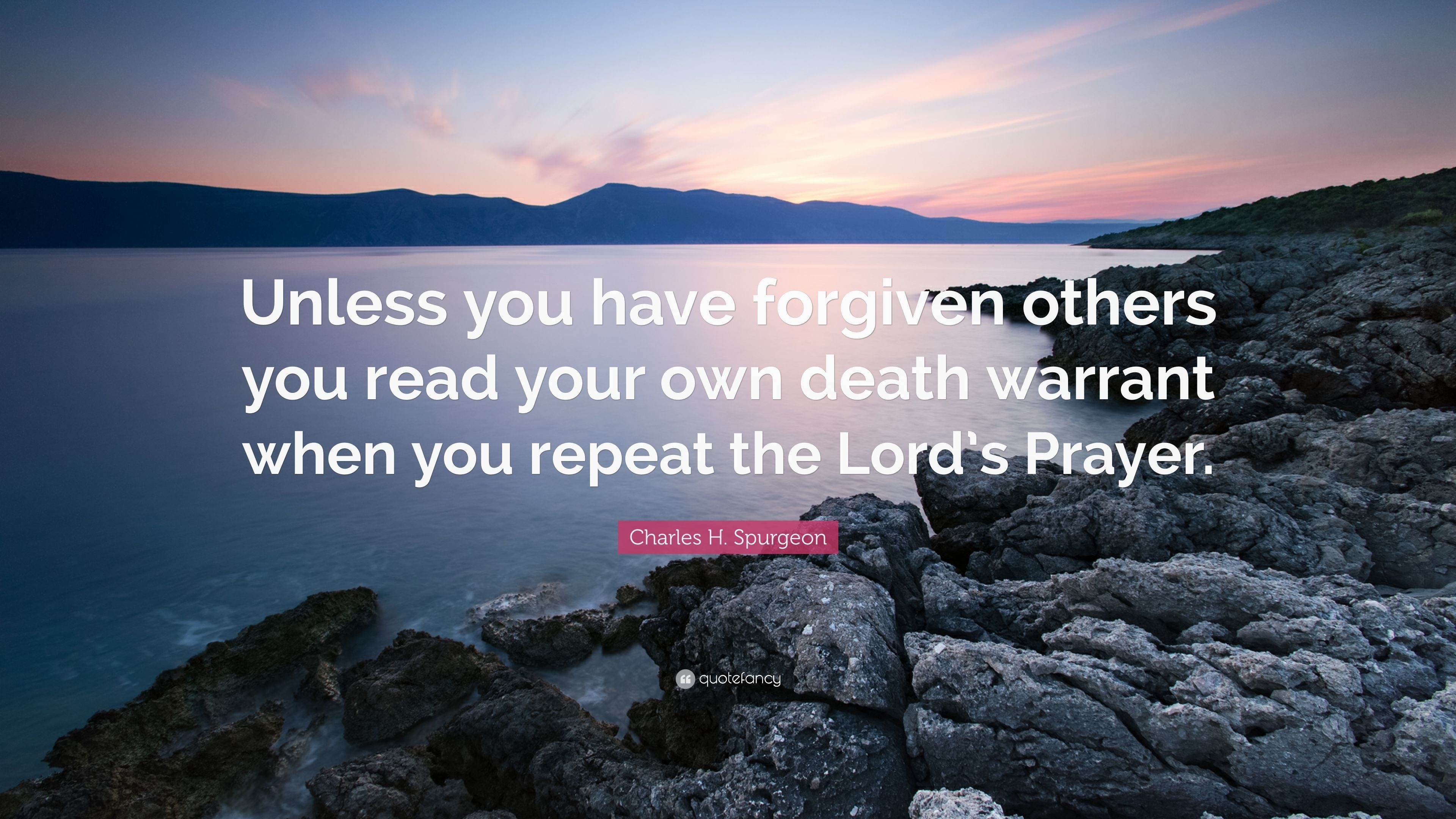 "Res: 3840x2160, Charles H. Spurgeon Quote: ""Unless you have forgiven others you read your  own"