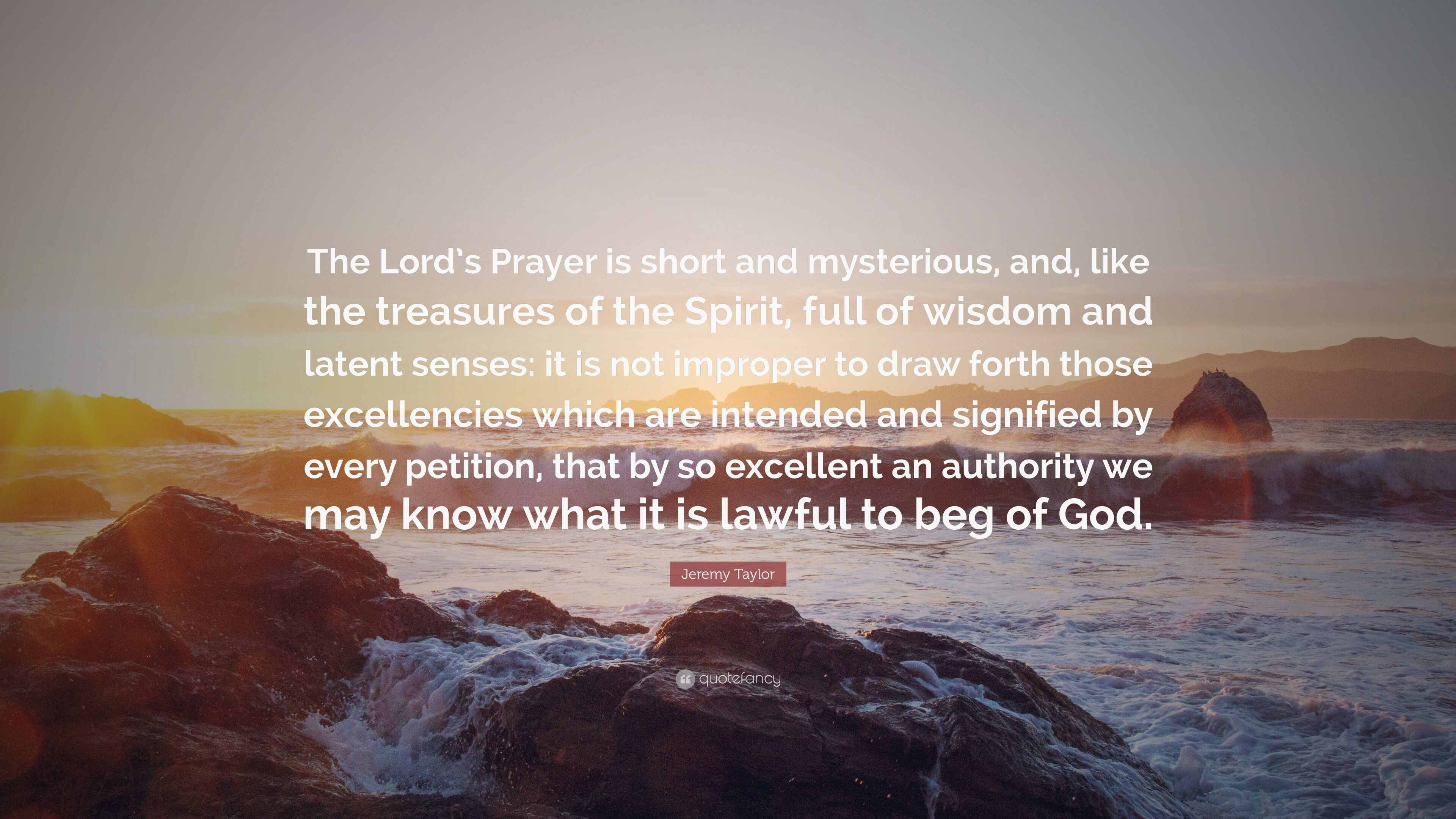 "Res: 3840x2160, Jeremy Taylor Quote: ""The Lord's Prayer is short and mysterious, and, like"