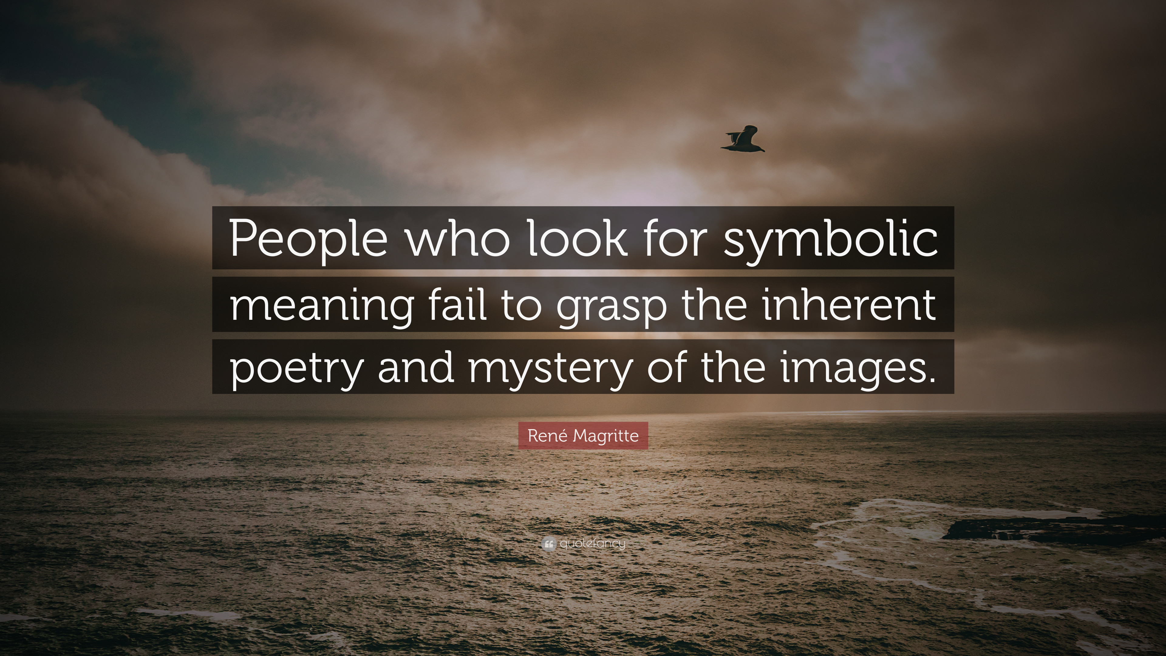 """Res: 3840x2160, René Magritte Quote: """"People who look for symbolic meaning fail to grasp  the inherent"""