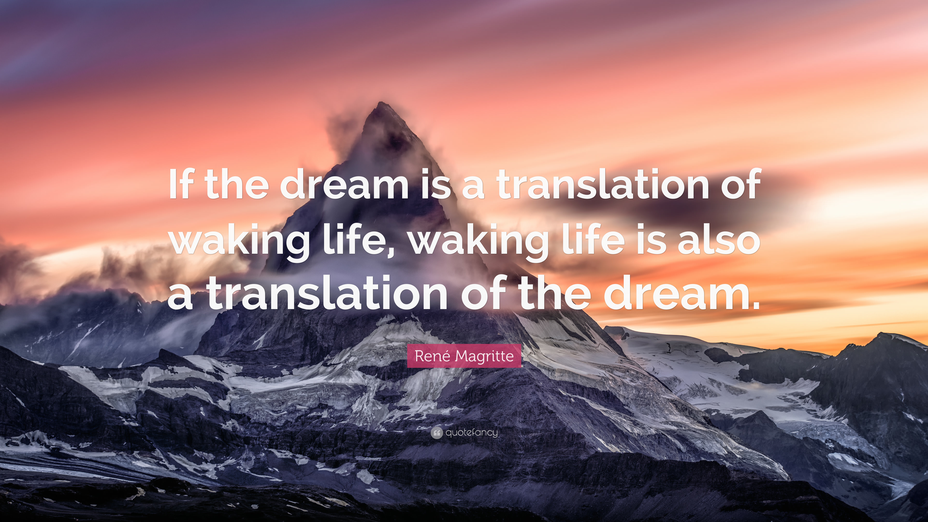 """Res: 3840x2160, René Magritte Quote: """"If the dream is a translation of waking life, waking"""