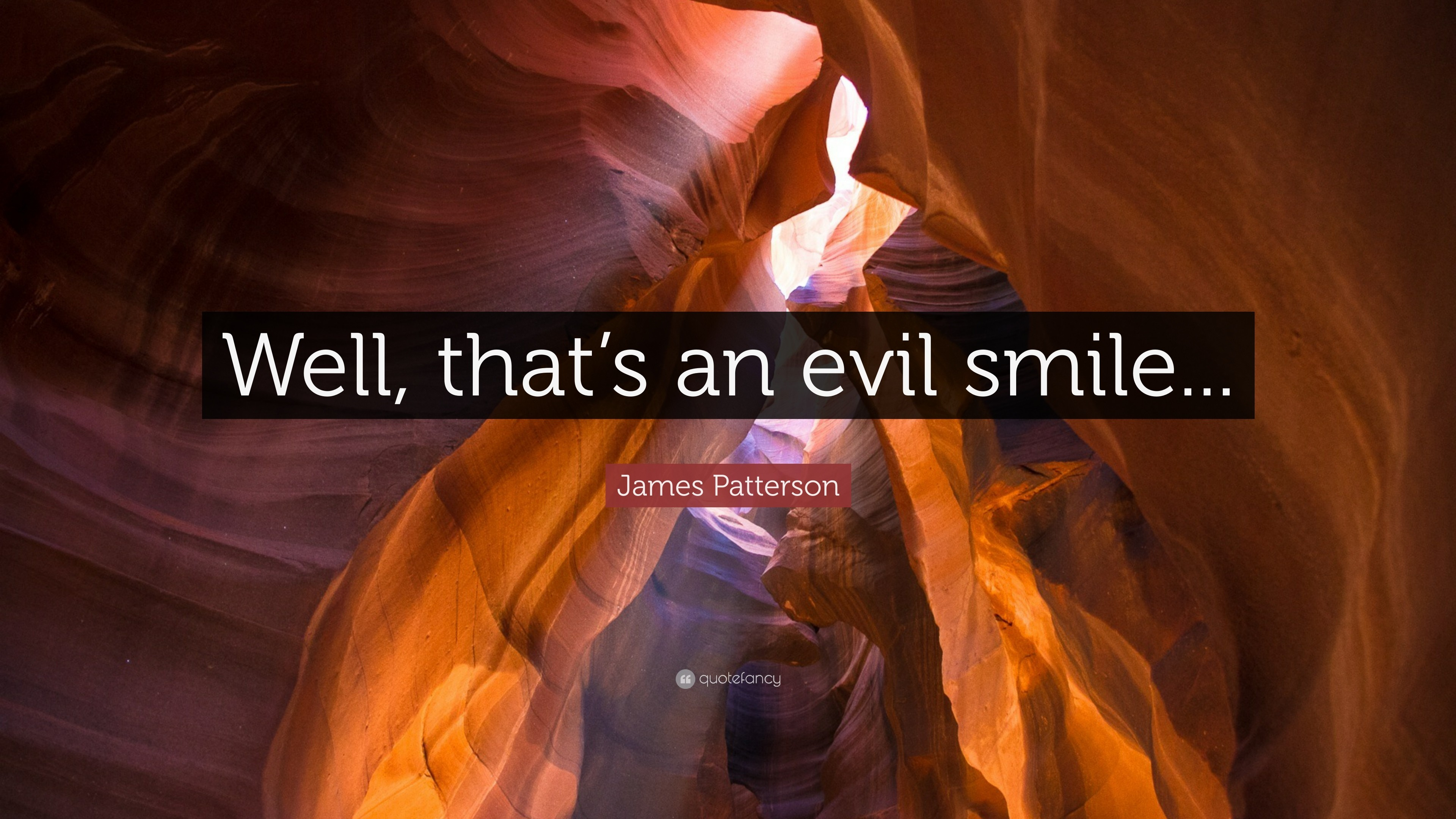 """Res: 3840x2160, James Patterson Quote: """"Well, that's an evil smile..."""""""