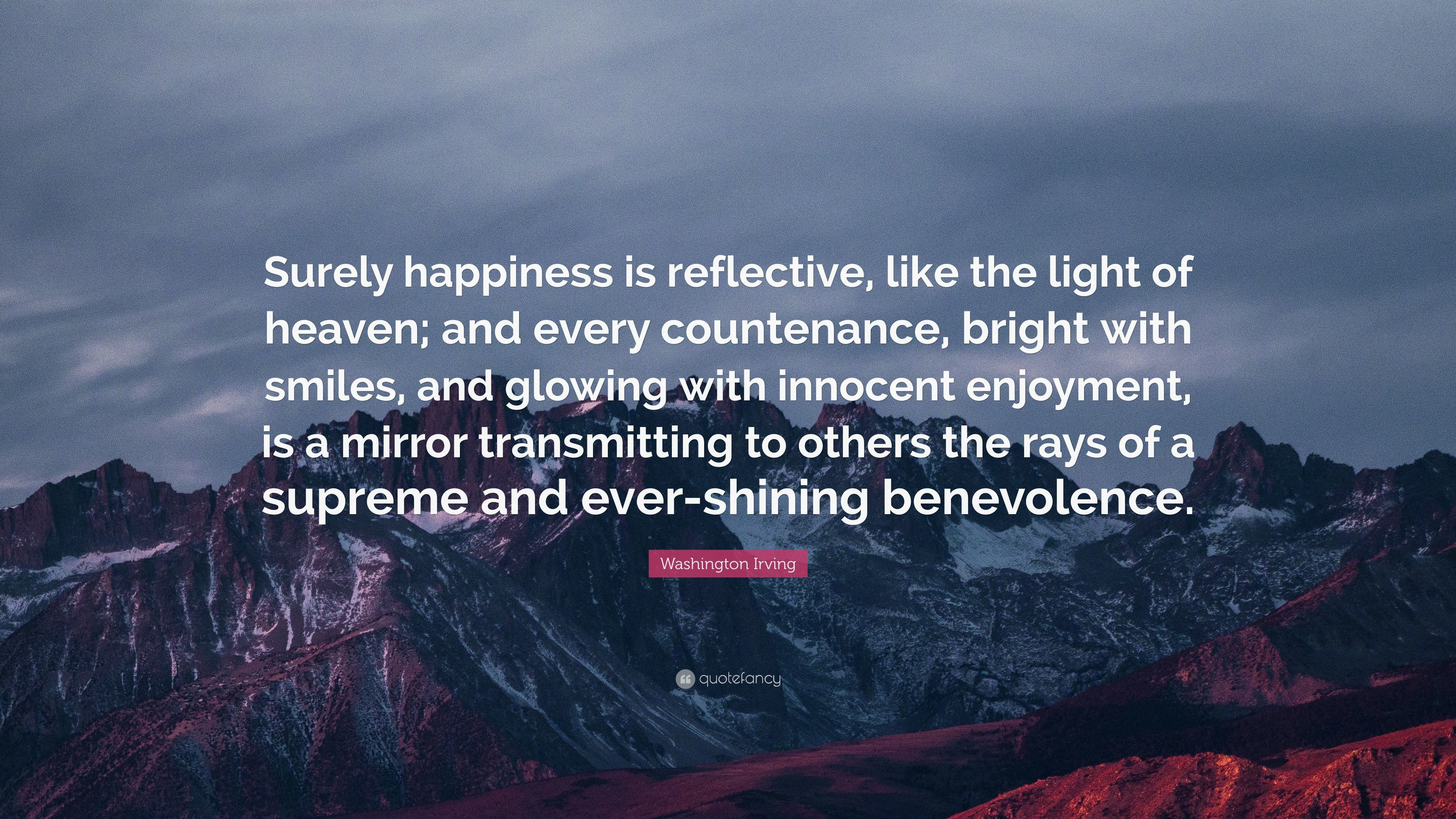 """Res: 3840x2160, Washington Irving Quote: """"Surely happiness is reflective, like the light of  heaven;"""