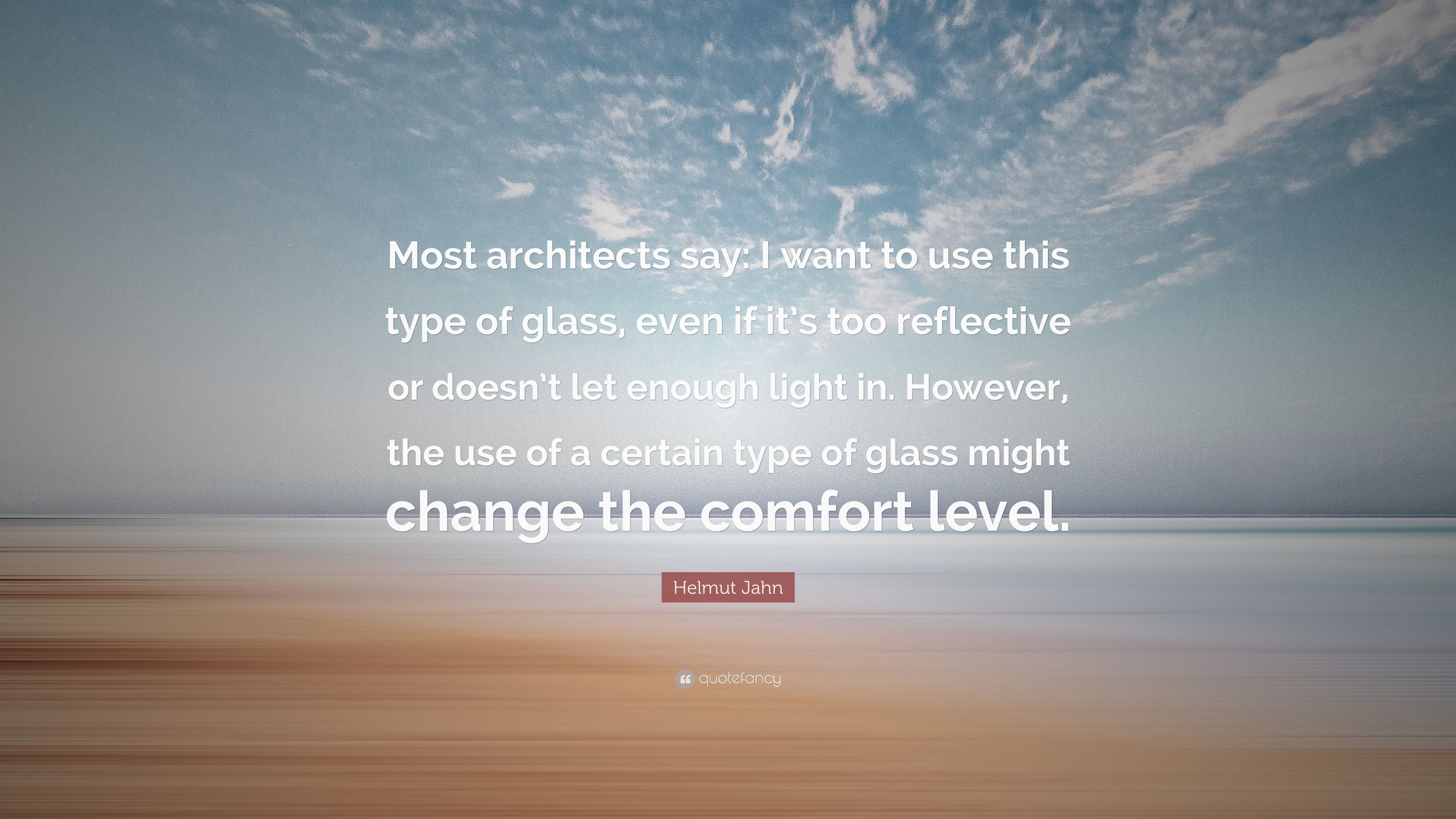 """Res: 3840x2160, Helmut Jahn Quote: """"Most architects say: I want to use this type of"""