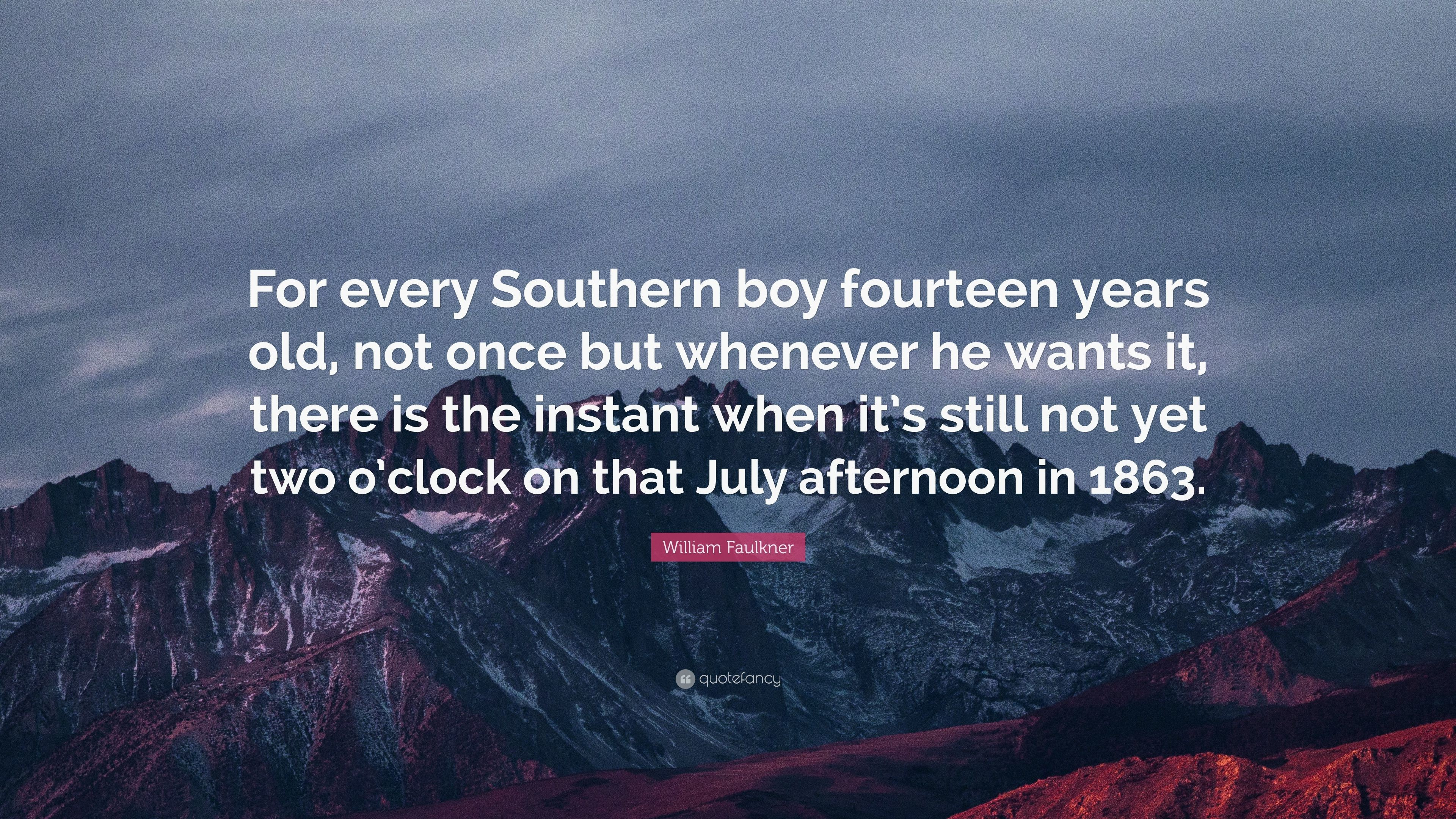 """Res: 3840x2160, William Faulkner Quote: """"For every Southern boy fourteen years old, not  once but"""