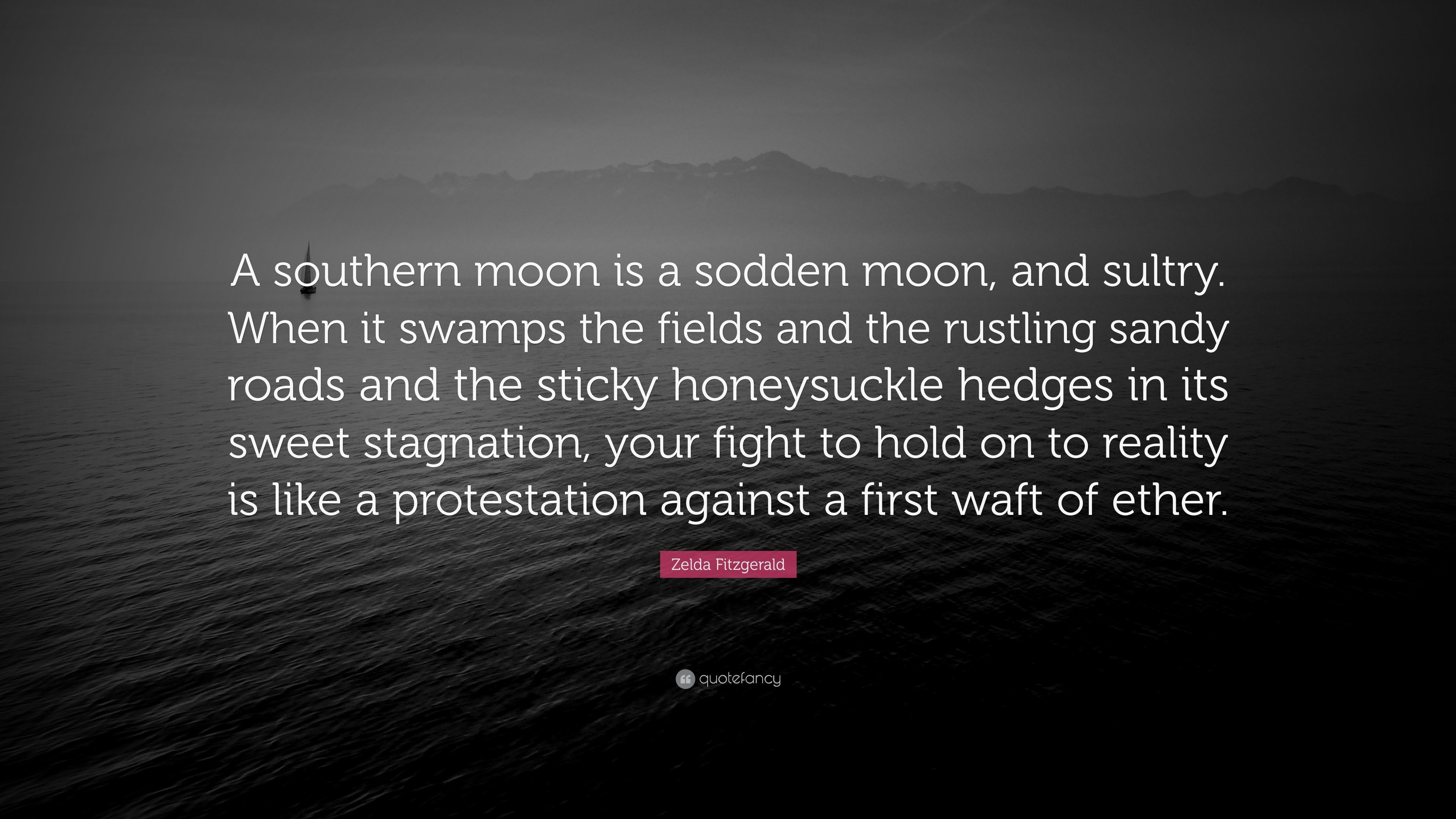 """Res: 3840x2160, Zelda Fitzgerald Quote: """"A southern moon is a sodden moon, and sultry."""