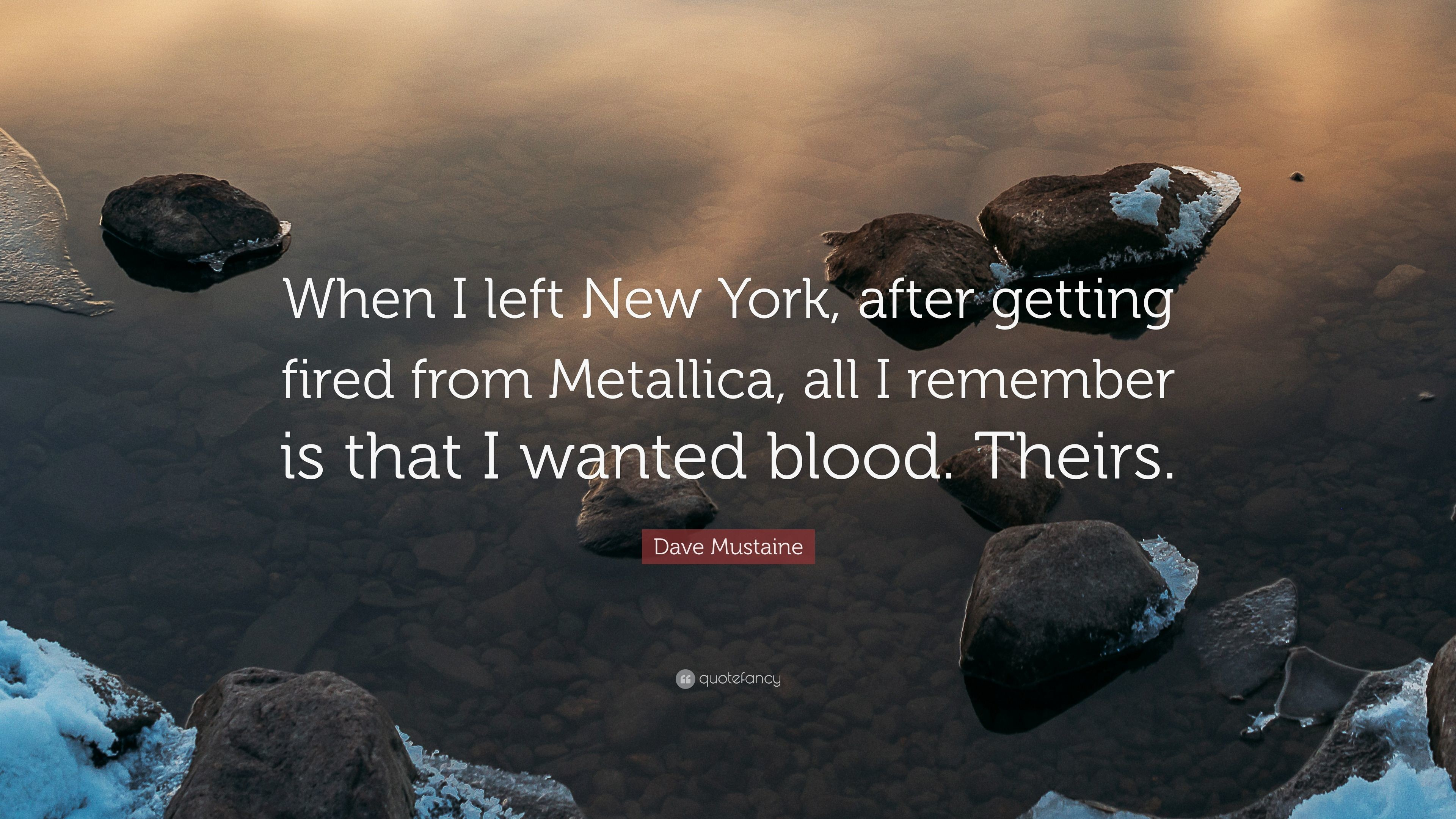 """Res: 3840x2160, Dave Mustaine Quote: """"When I left New York, after getting fired from  Metallica"""