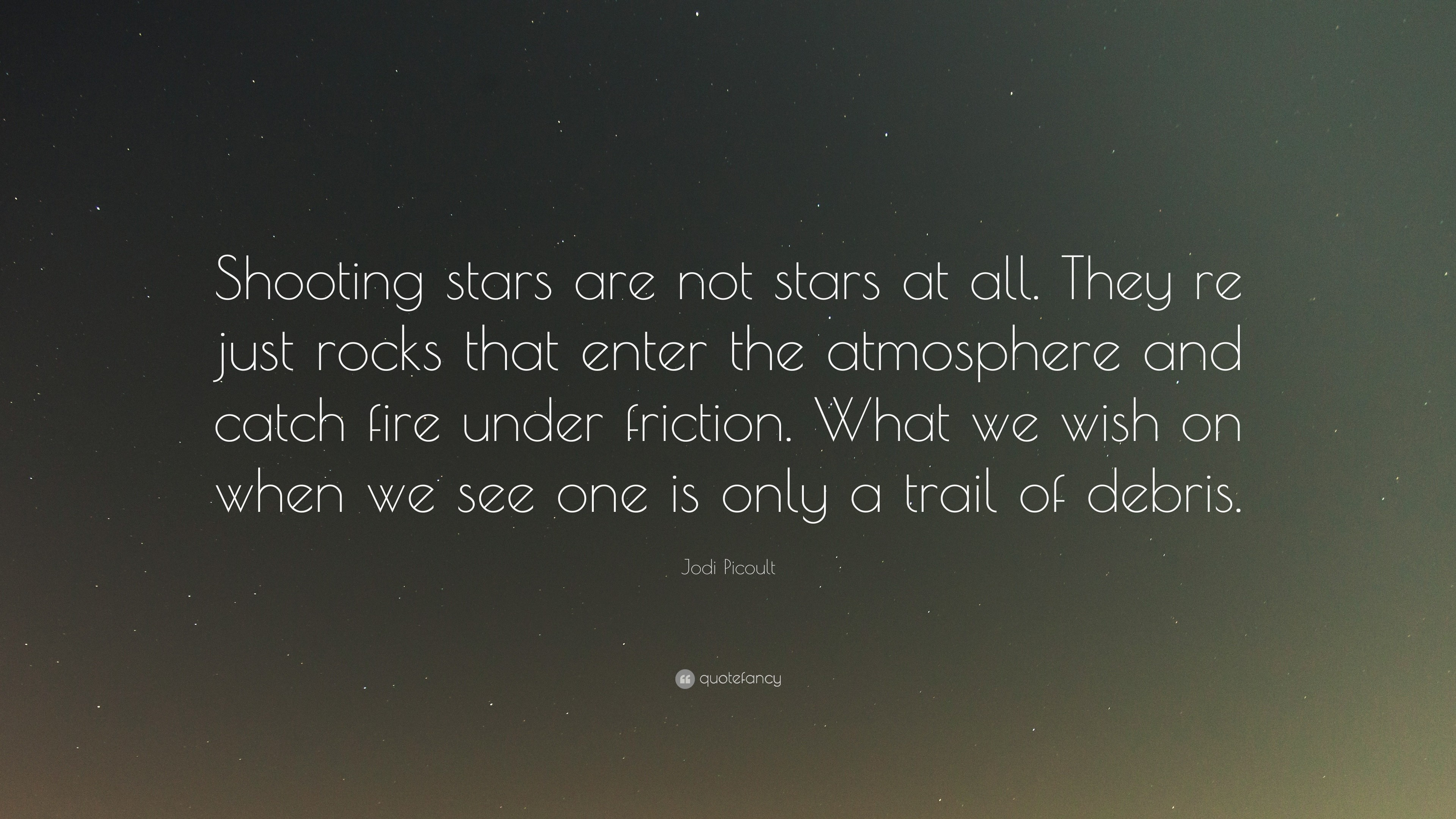 """Res: 3840x2160, Jodi Picoult Quote: """"Shooting stars are not stars at all. They re just"""