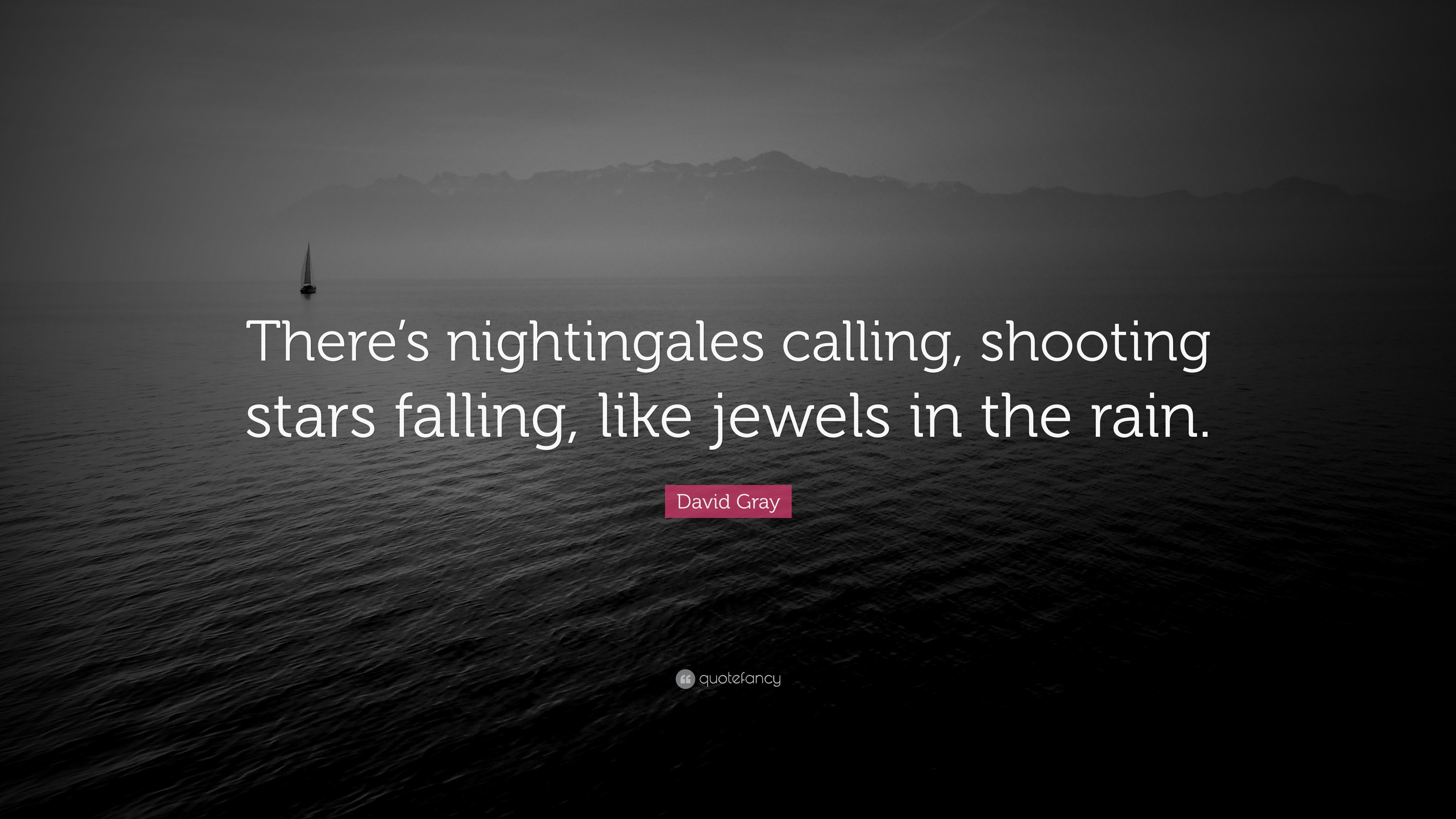 """Res: 3840x2160, David Gray Quote: """"There's nightingales calling, shooting stars falling,  like jewels in"""
