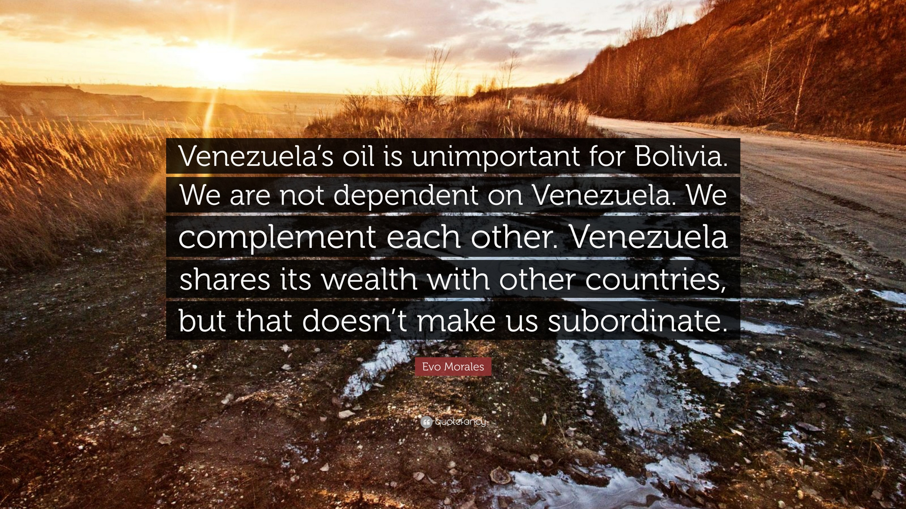 "Res: 3840x2160, Evo Morales Quote: ""Venezuela's oil is unimportant for Bolivia. We are not  dependent"