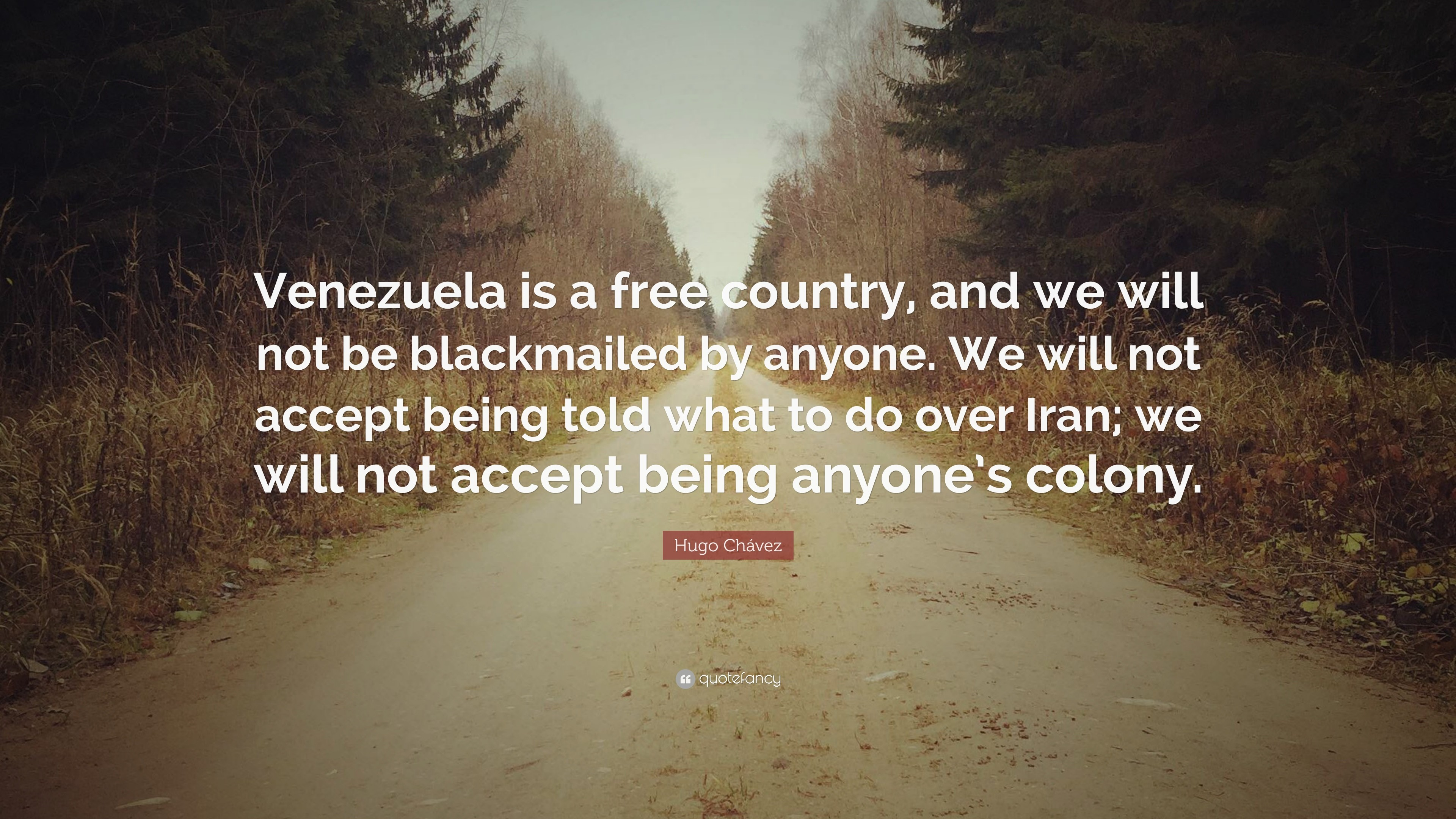 "Res: 3840x2160, Hugo Chávez Quote: ""Venezuela is a free country, and we will not be"