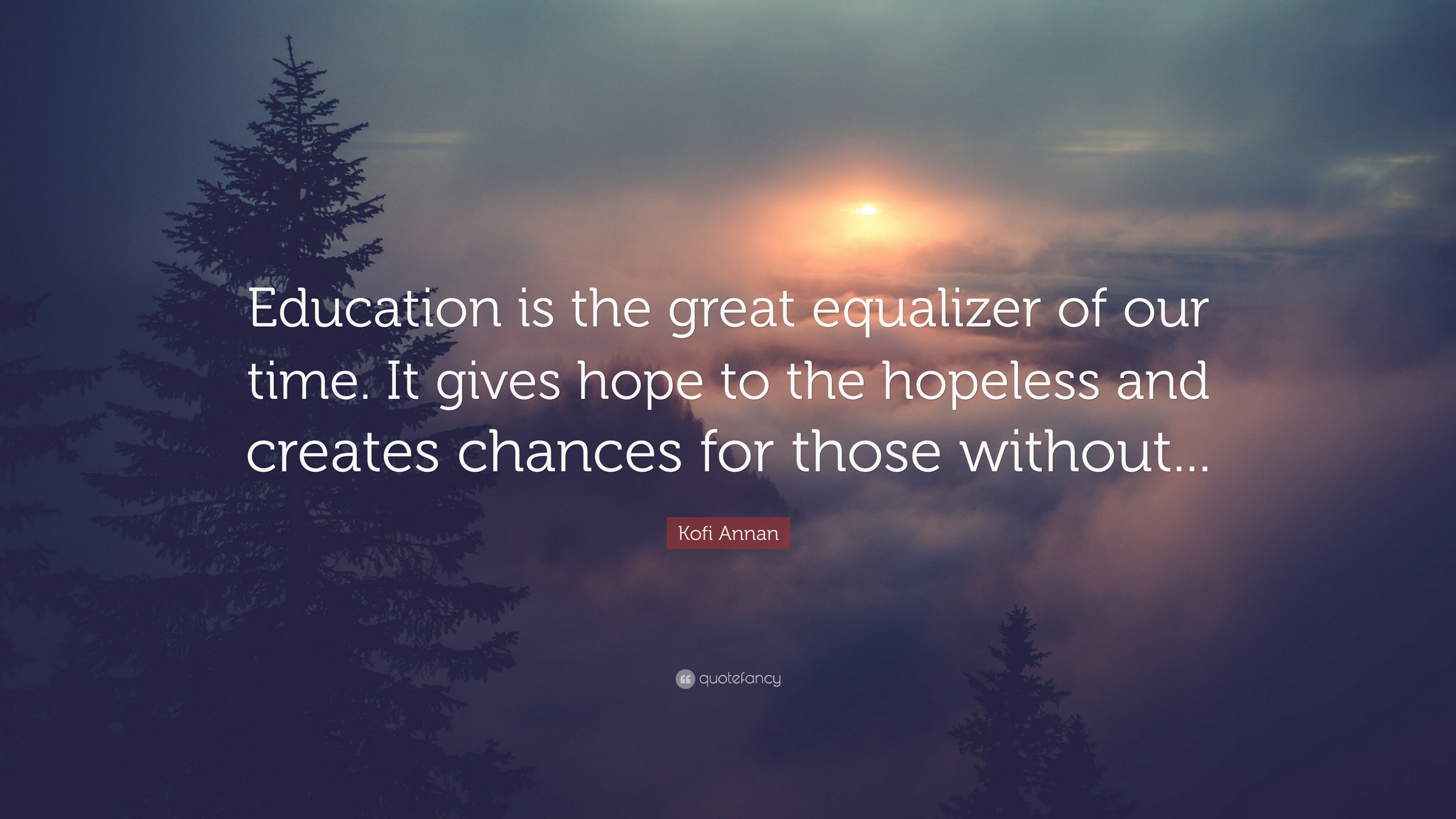 "Res: 3840x2160, Kofi Annan Quote: ""Education is the great equalizer of our time. It gives"