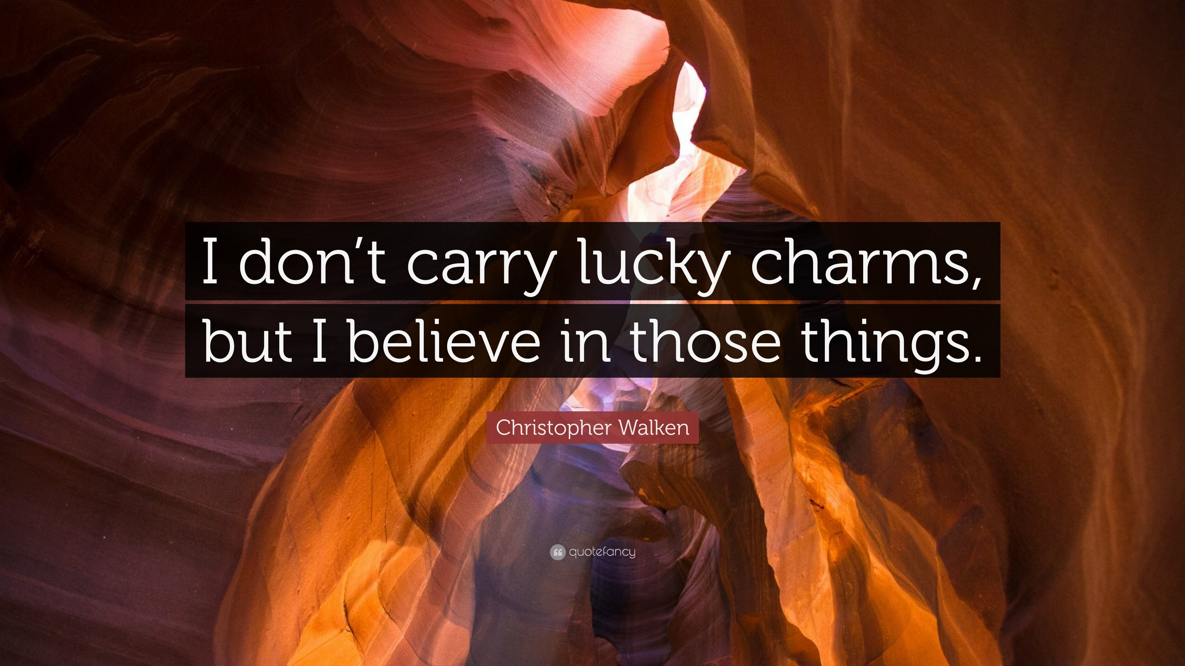 """Res: 3840x2160, Christopher Walken Quote: """"I don't carry lucky charms, but I believe"""