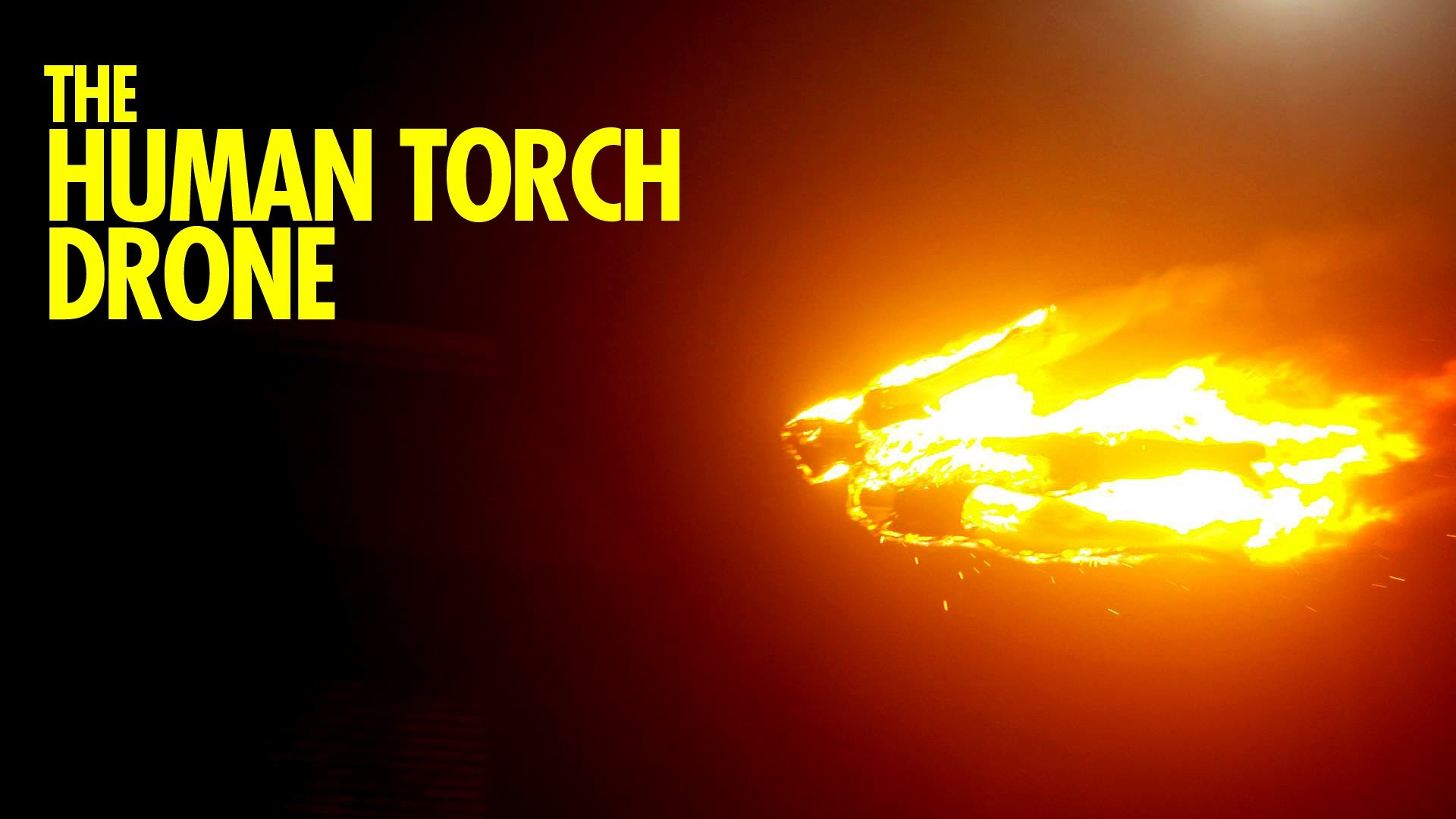 Res: 1920x1080, The Human Torch Drone
