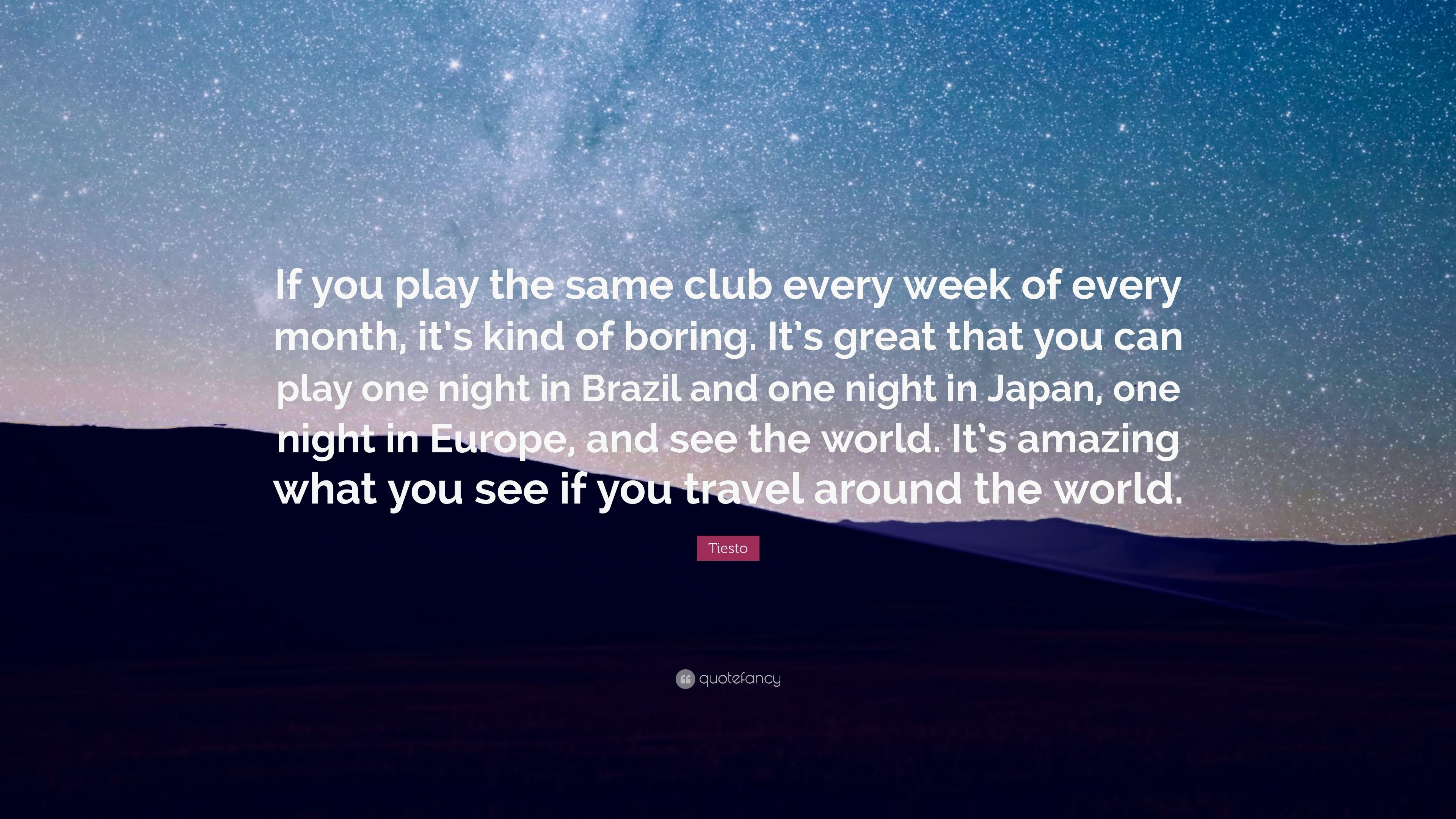 "Res: 3840x2160, Tiesto Quote: ""If you play the same club every week of every month,"