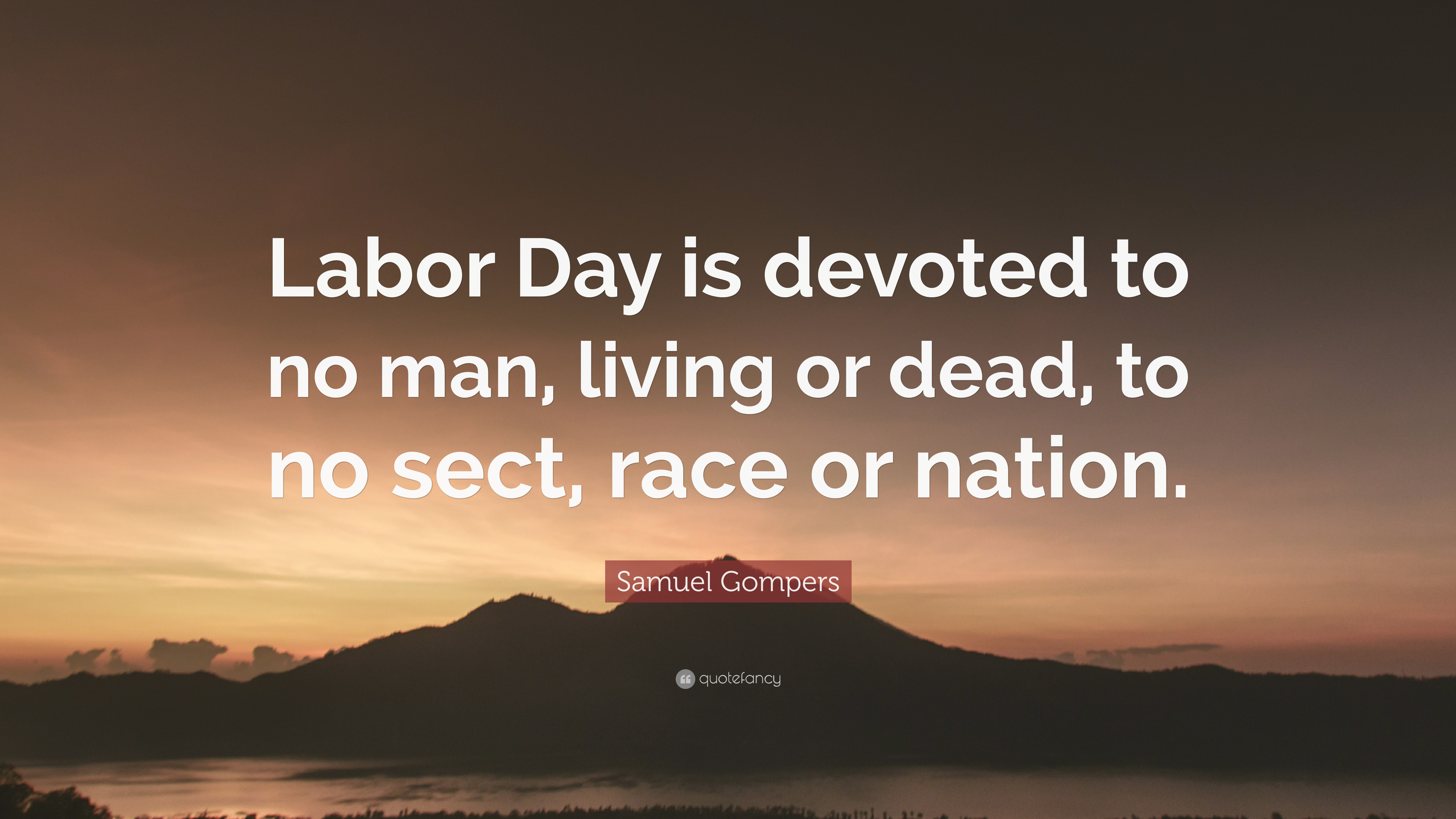 """Res: 3840x2160, Samuel Gompers Quote: """"Labor Day is devoted to no man, living or dead"""