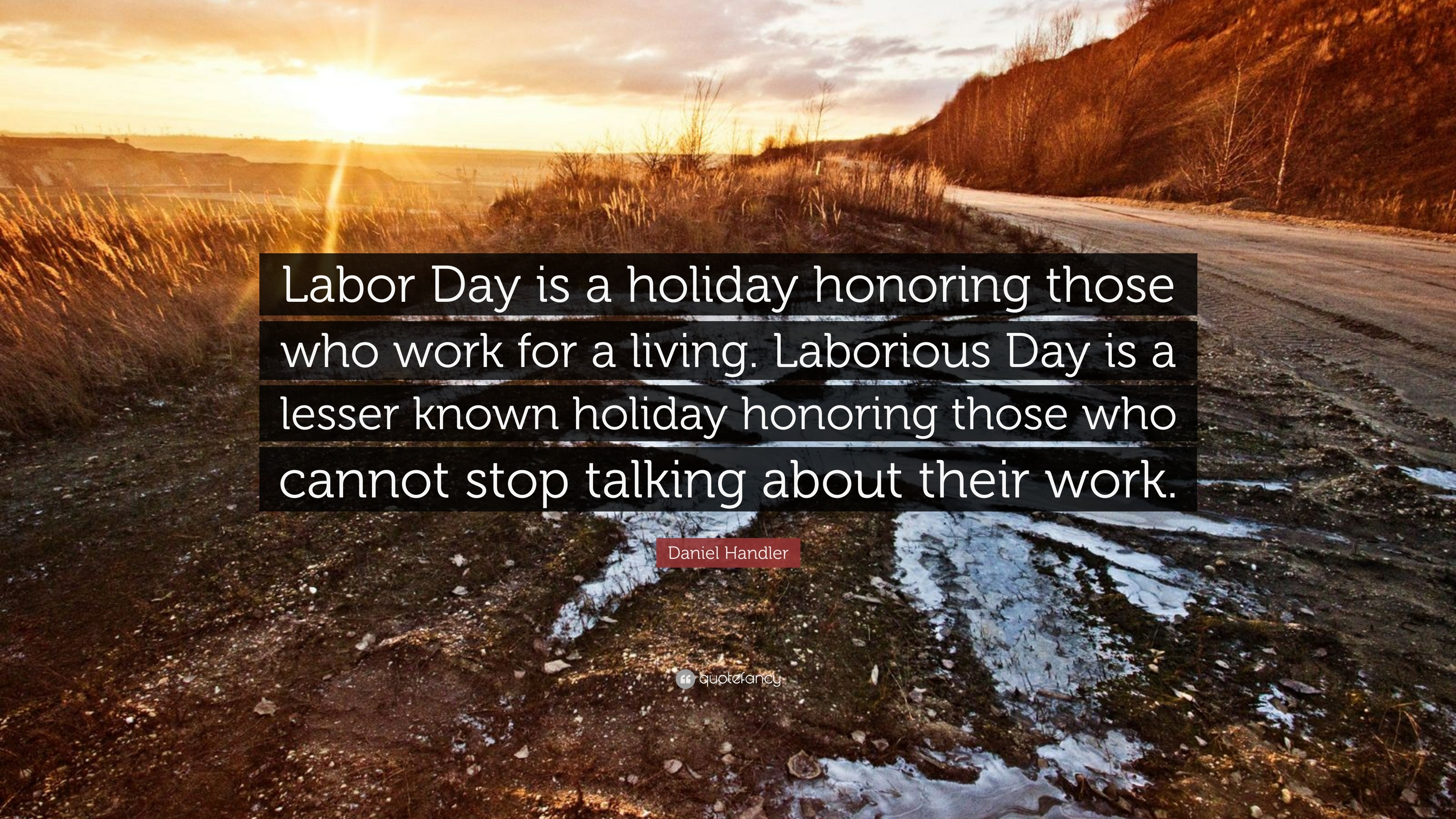 """Res: 3840x2160, Daniel Handler Quote: """"Labor Day is a holiday honoring those who work for a"""