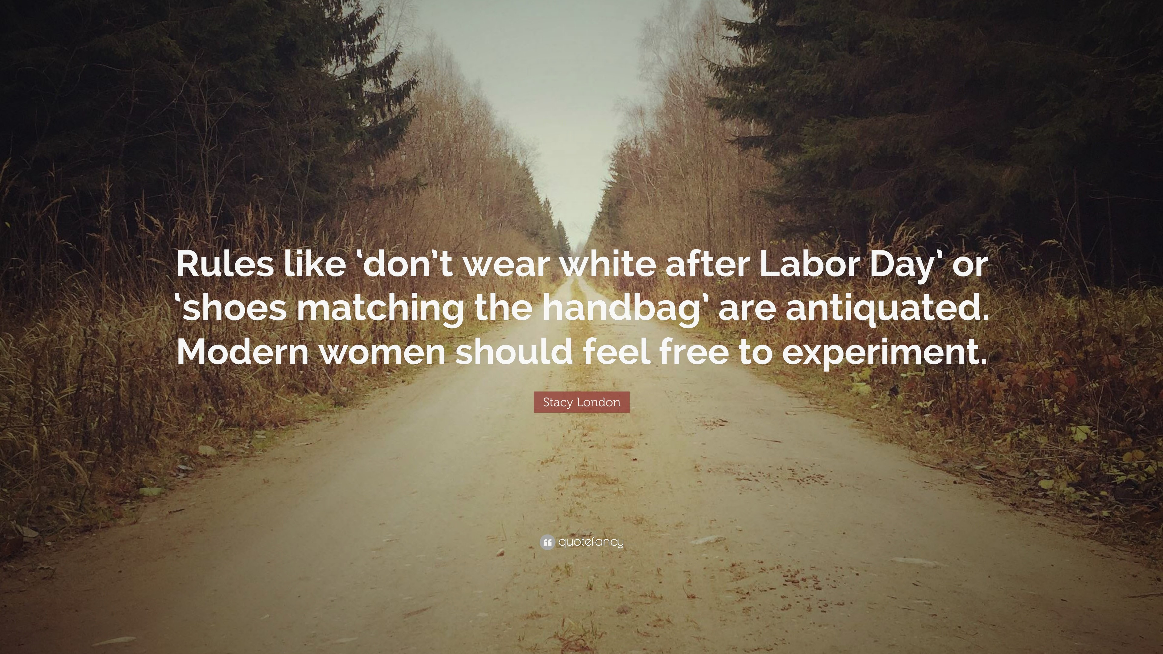 """Res: 3840x2160, Stacy London Quote: """"Rules like 'don't wear white after Labor Day"""