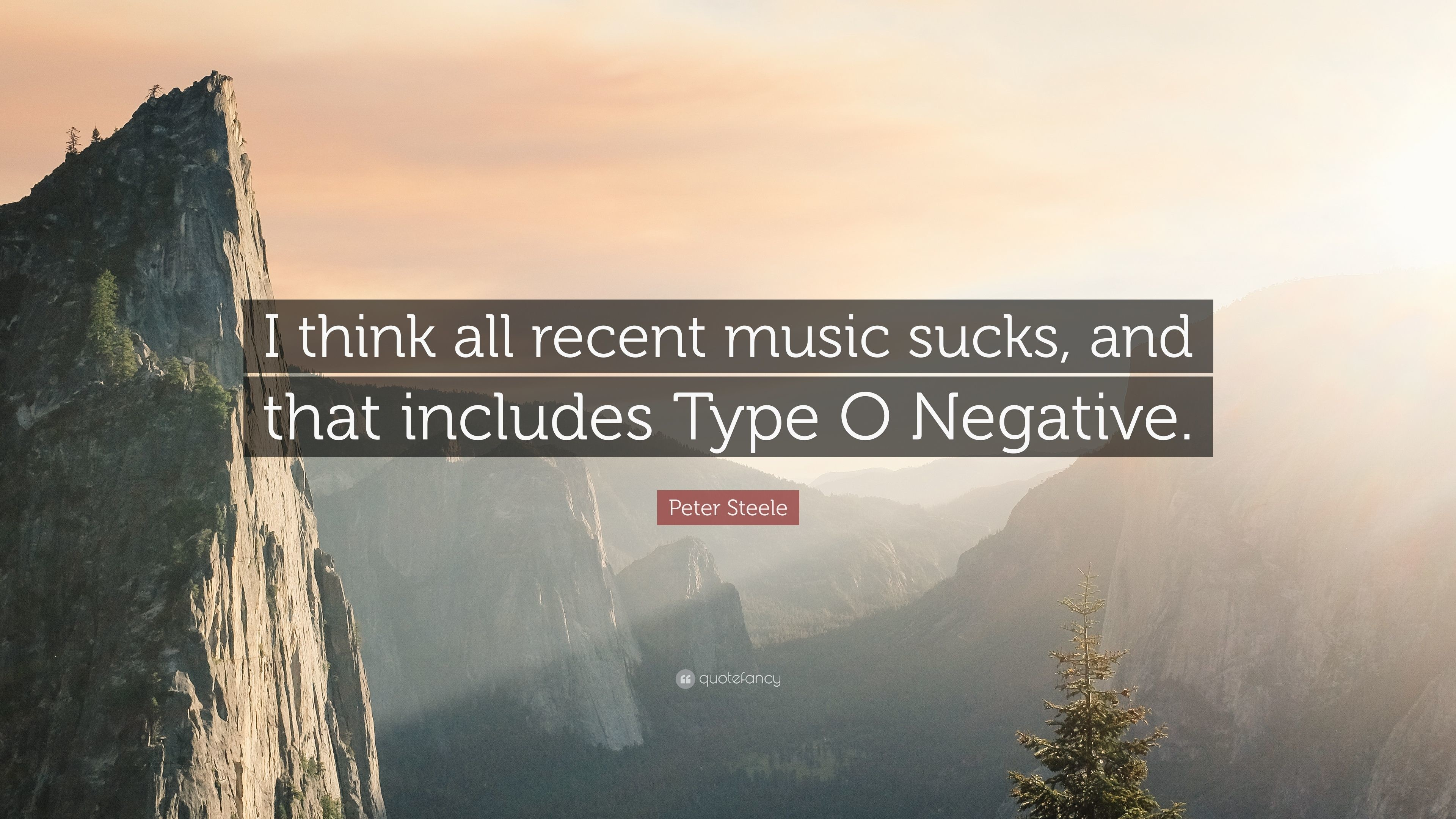 """Res: 3840x2160, Peter Steele Quote: """"I think all recent music sucks, and that ."""