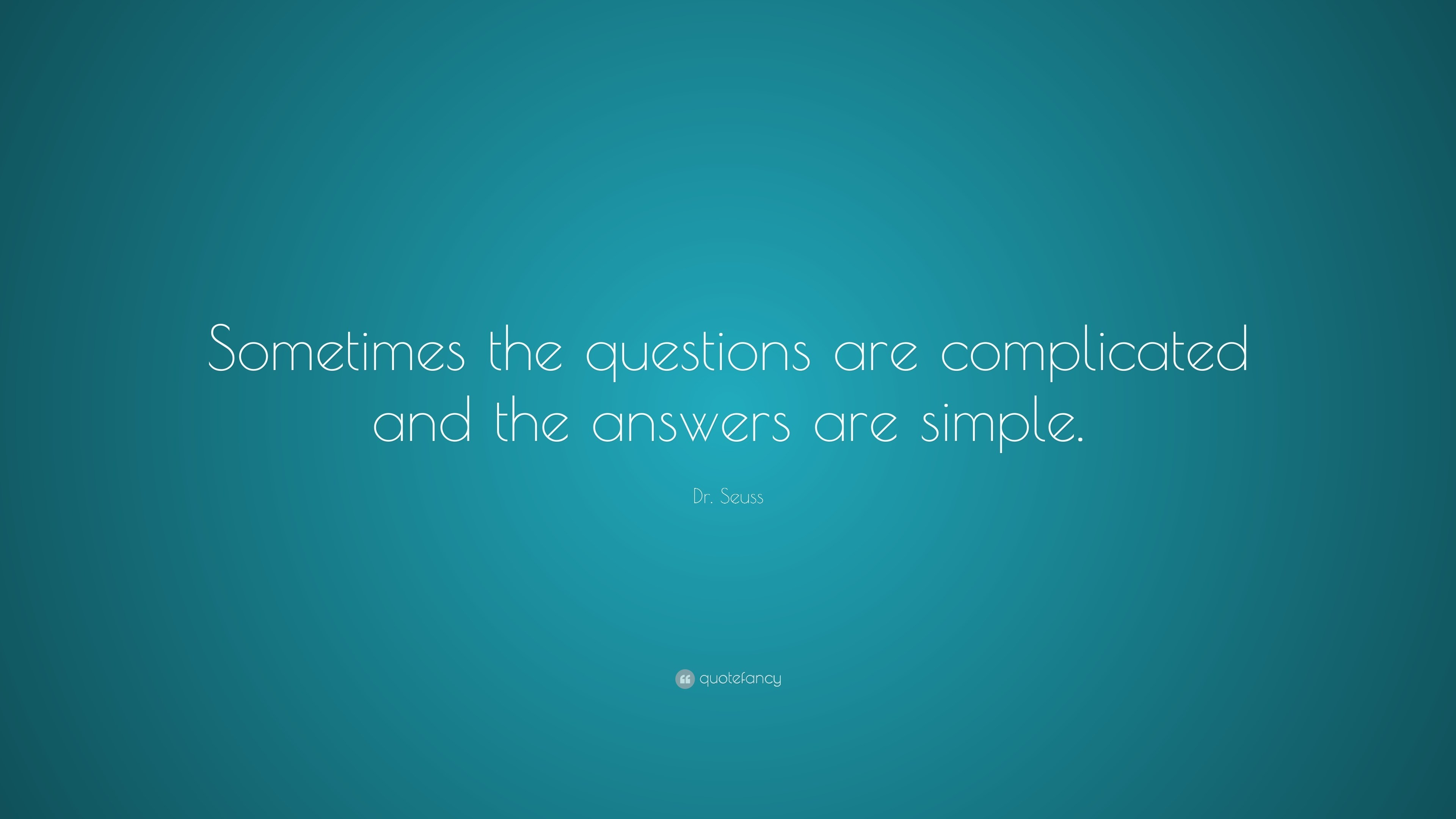Res: 3840x2160, Dr Seuss Quote Sometimes The Questions Are Complicated