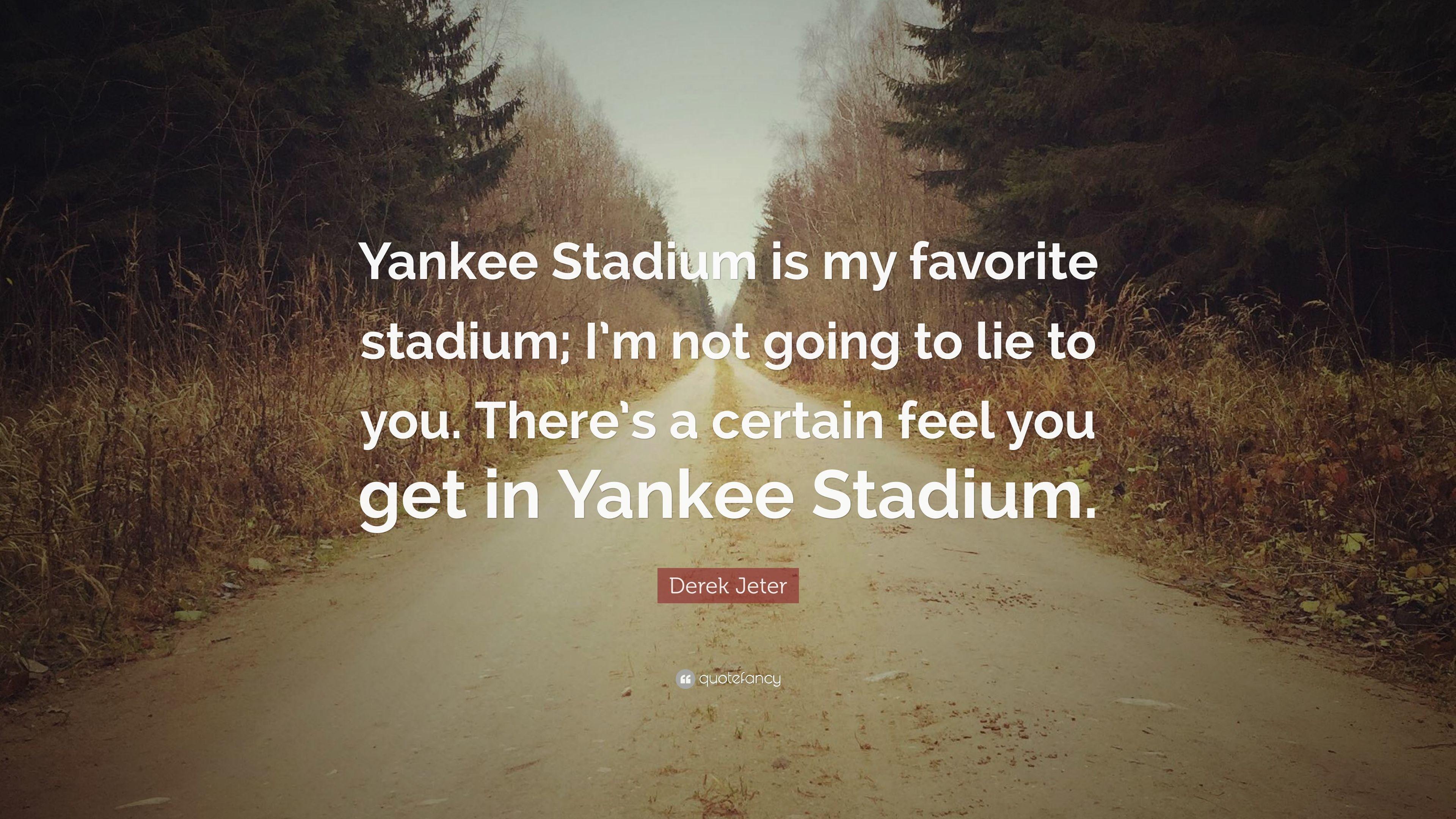 "Res: 3840x2160, Derek Jeter Quote: ""Yankee Stadium is my favorite stadium; I'm not"