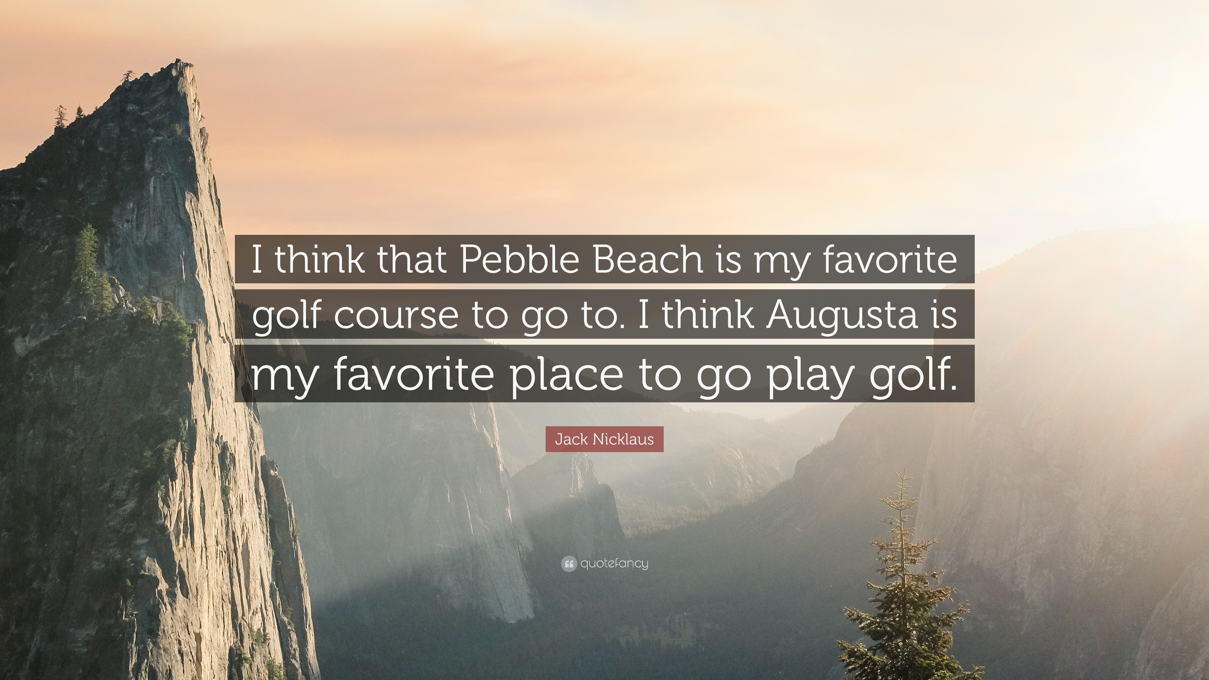 """Res: 3840x2160, Jack Nicklaus Quote: """"I think that Pebble Beach is my favorite golf course  to"""