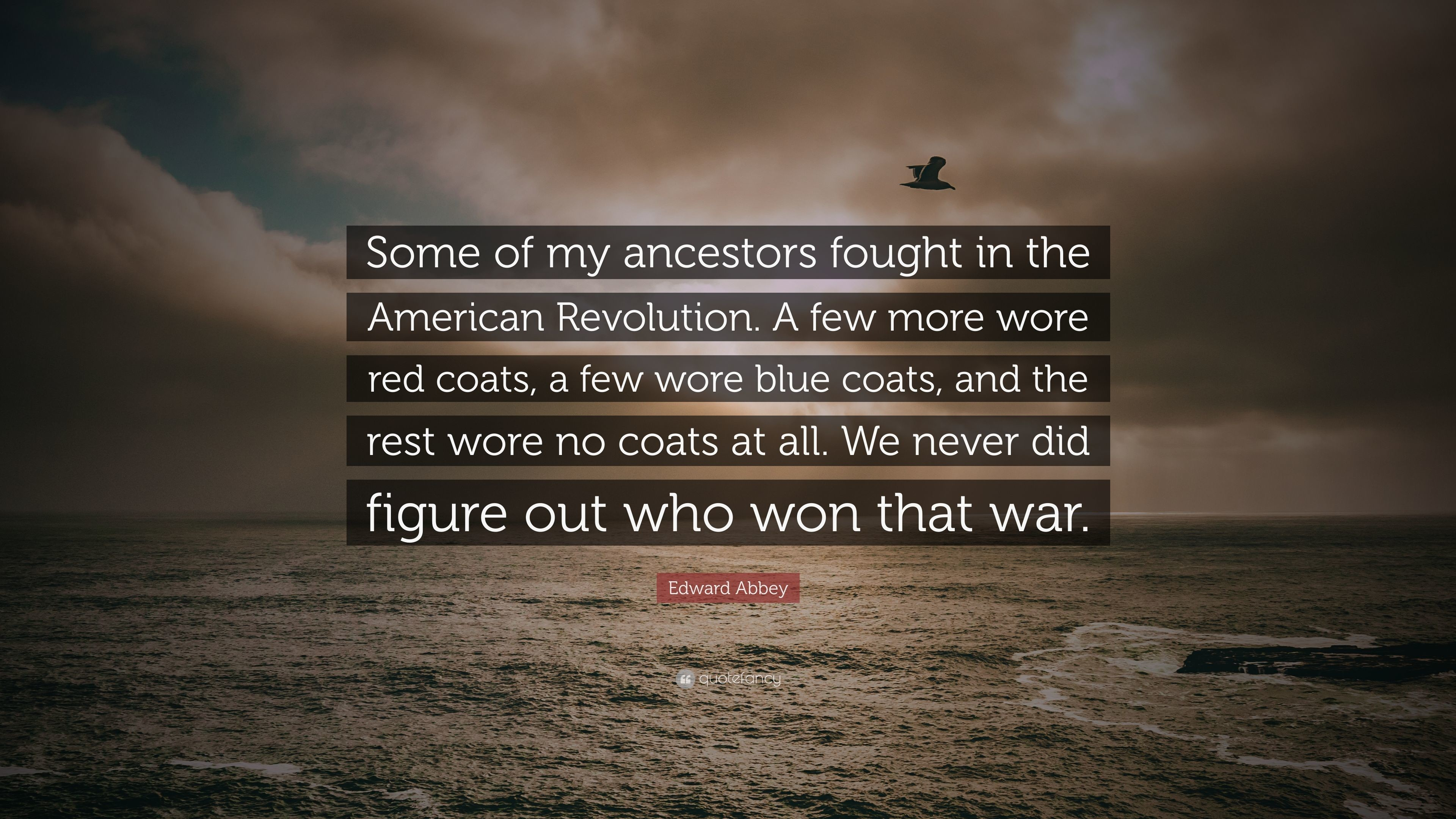 "Res: 3840x2160, Edward Abbey Quote: ""Some of my ancestors fought in the American Revolution.  A"