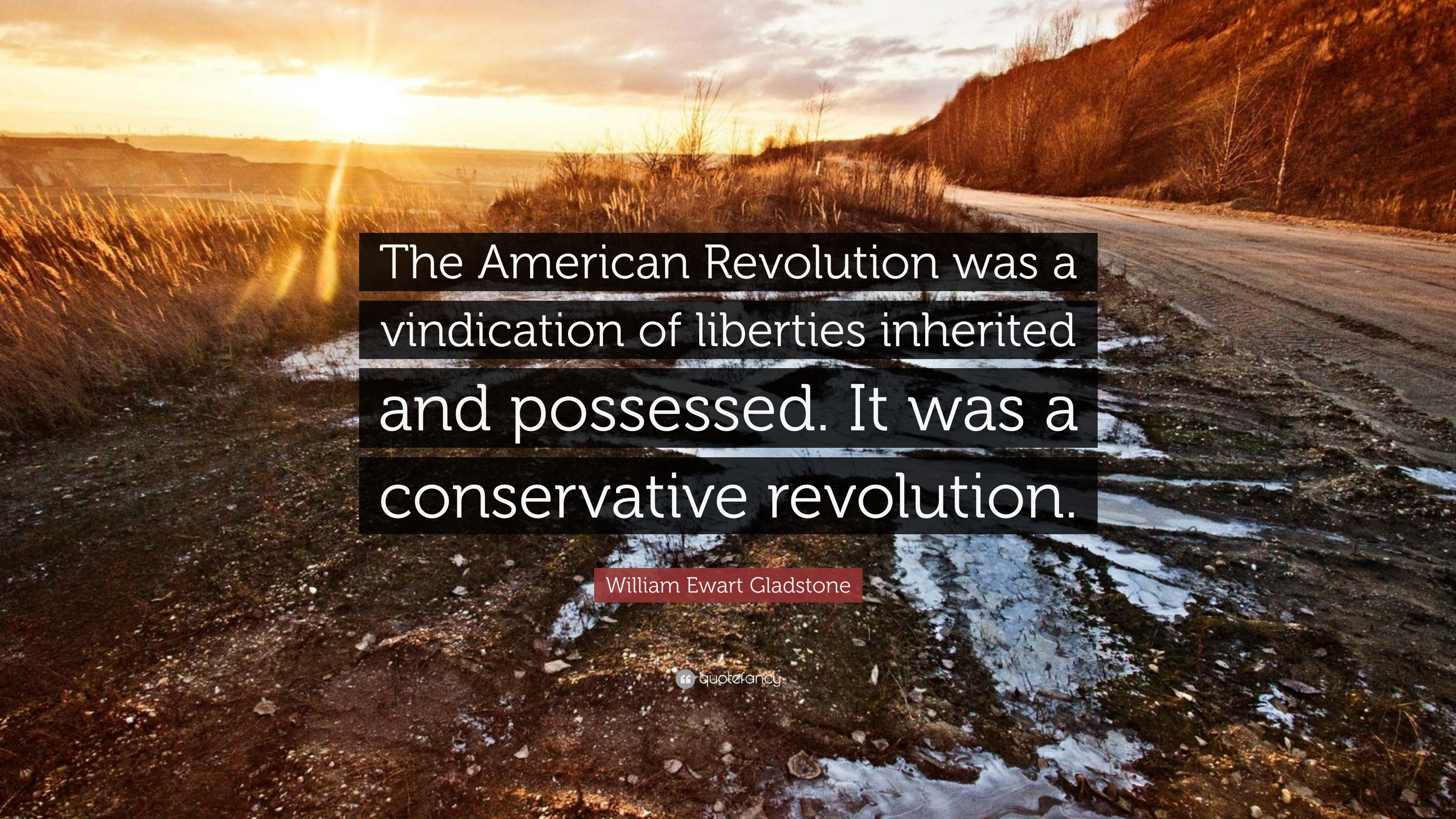 "Res: 3840x2160, William Ewart Gladstone Quote: ""The American Revolution was a vindication  of liberties inherited and"