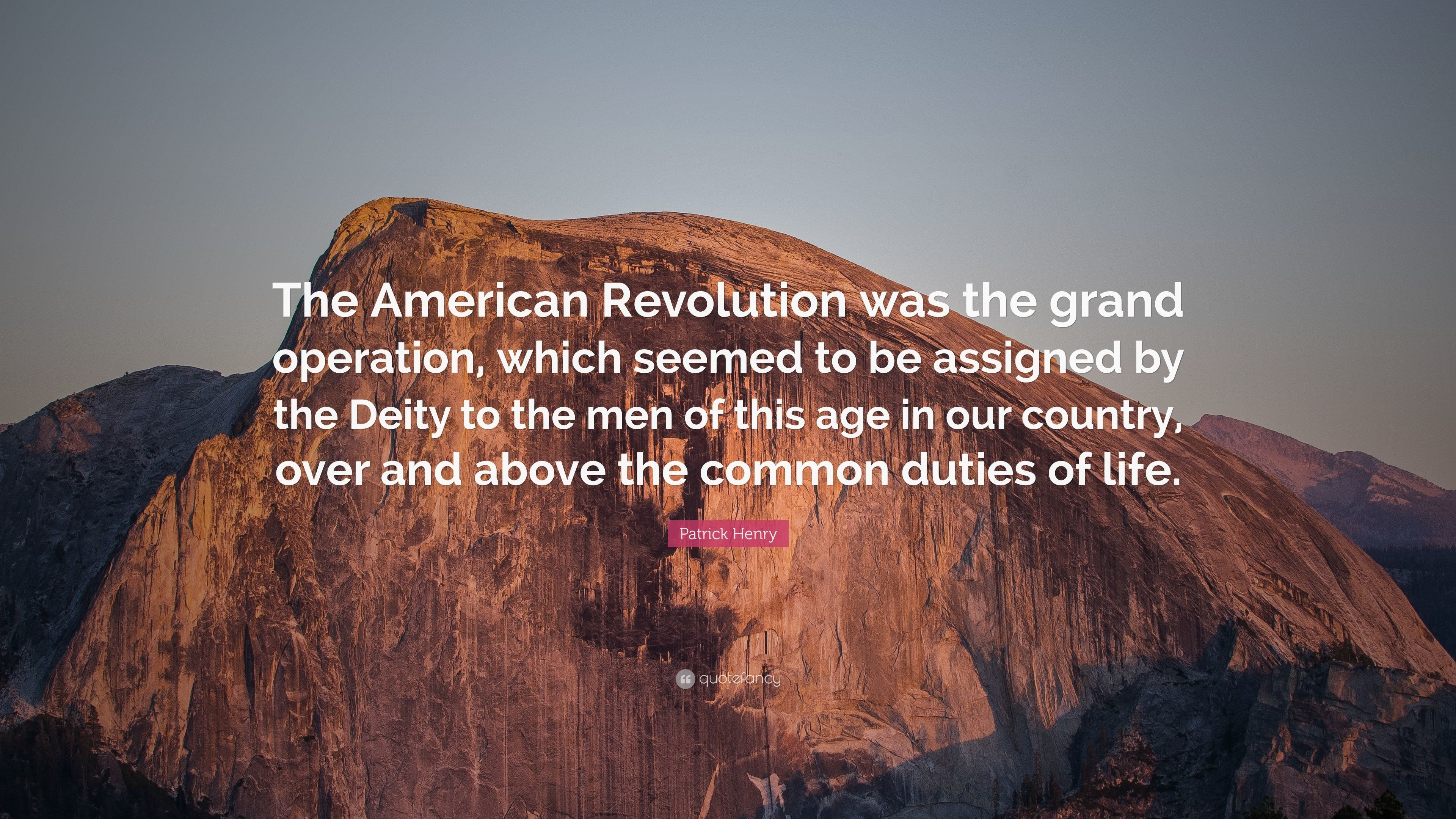 "Res: 3840x2160, Patrick Henry Quote: ""The American Revolution was the grand operation,  which seemed to"