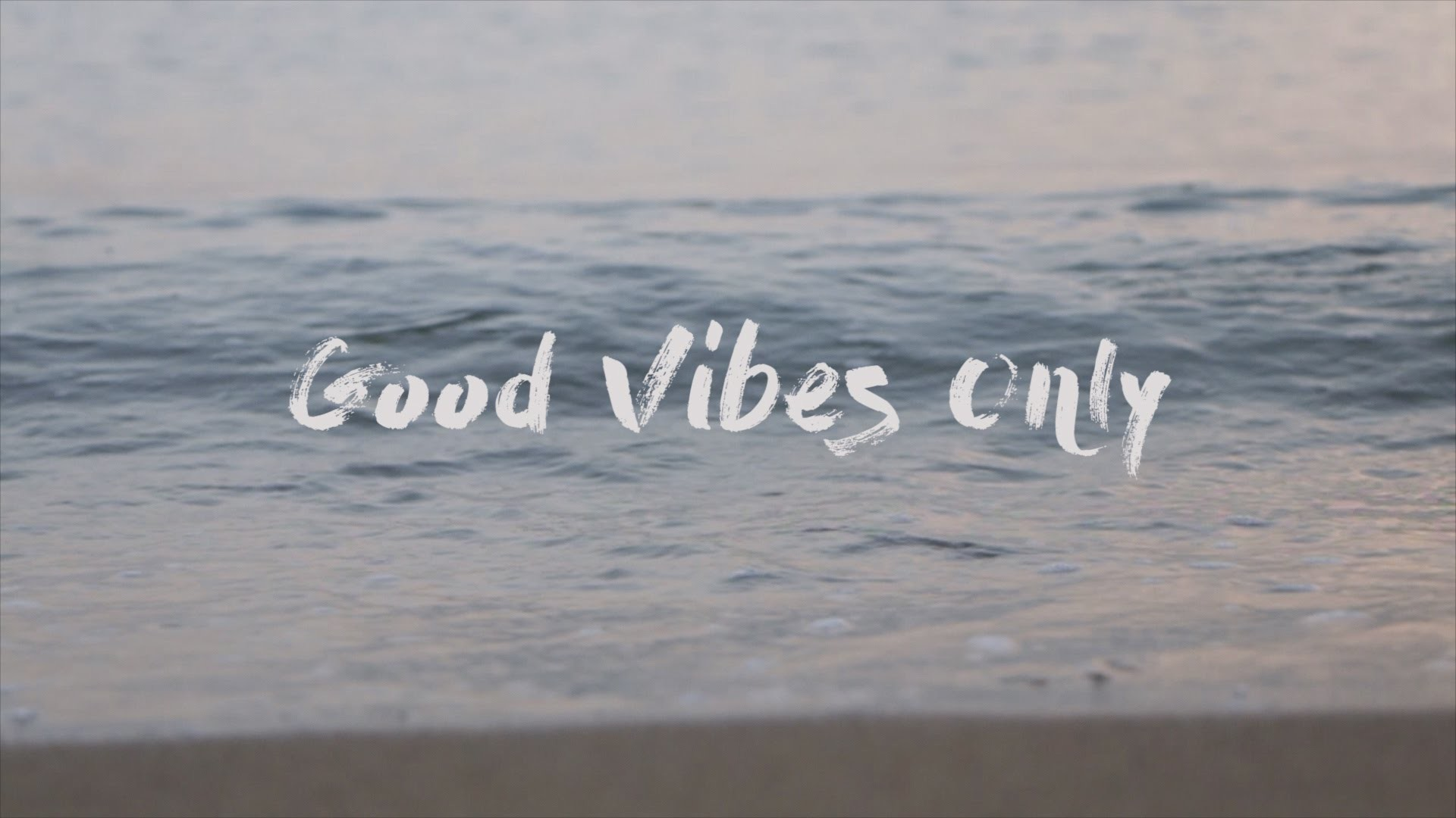 Res: 1920x1080, Good Vibes Only