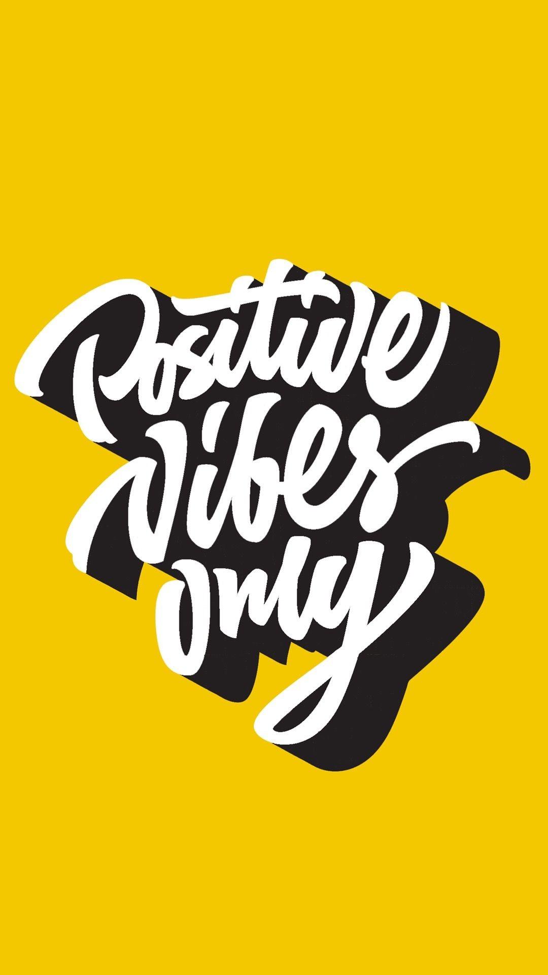 Res: 1080x1920, Positive vibes wallpaper