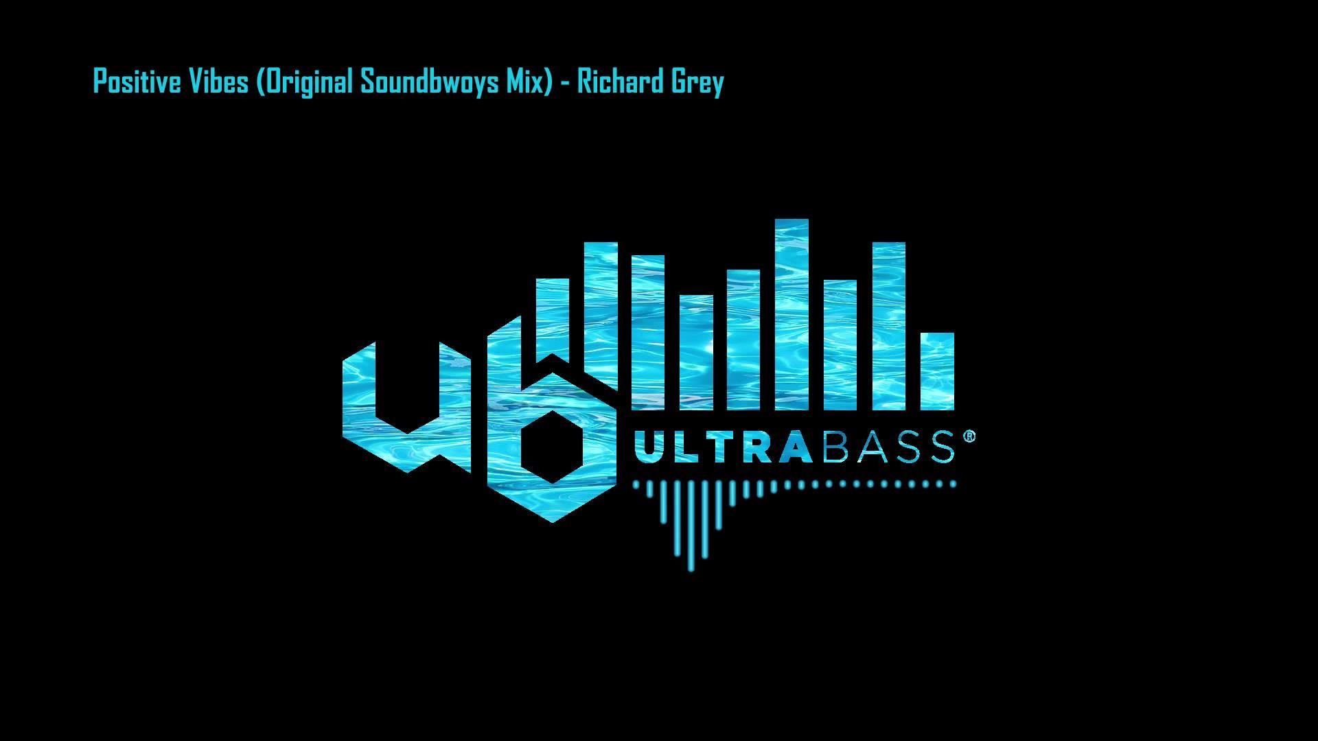 Res: 1920x1080, Positive Vibes (Original Soundbwoys Mix) - Richard Grey [Ultra Bass  Records] - YouTube
