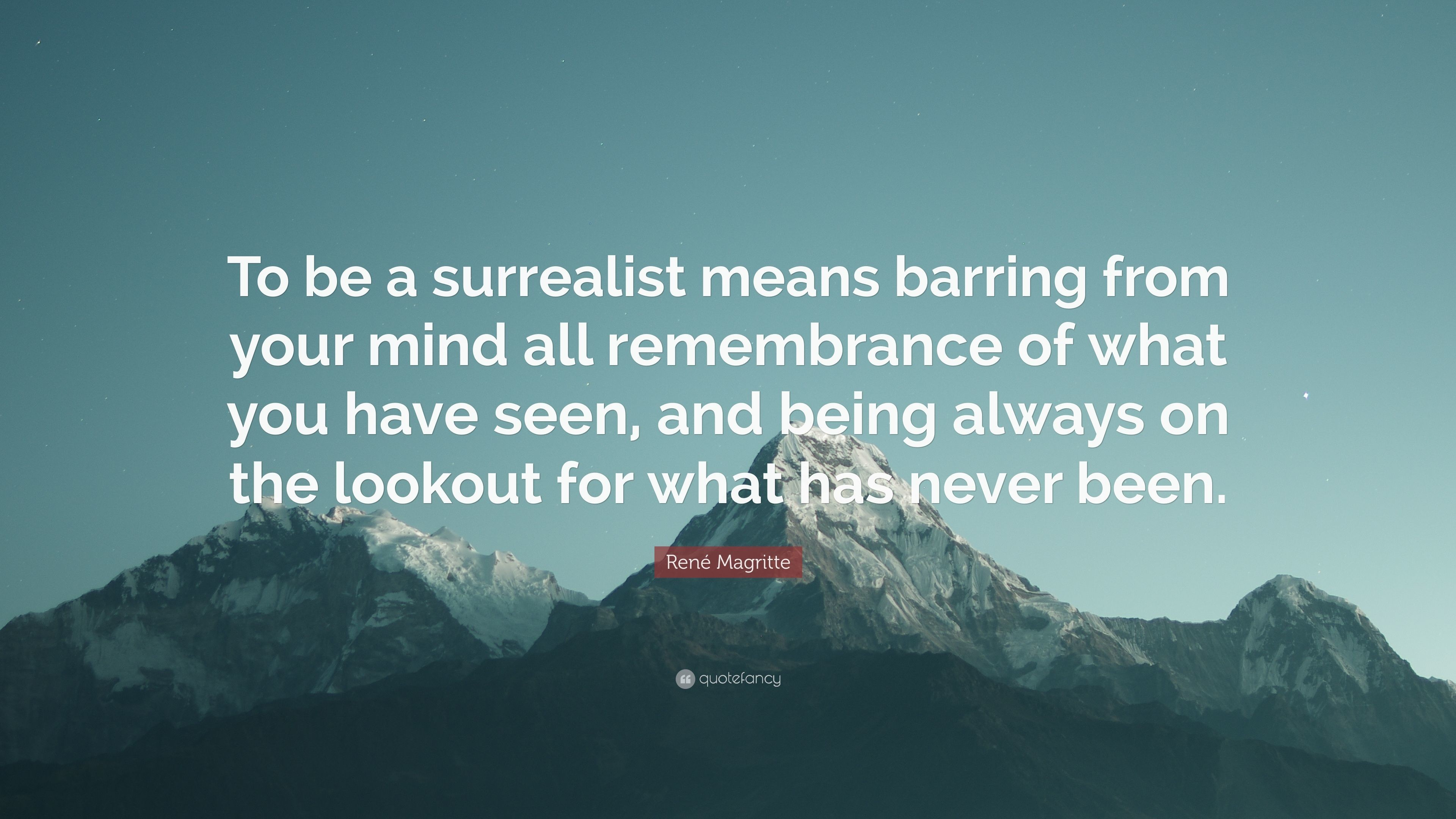 """Res: 3840x2160, René Magritte Quote: """"To be a surrealist means barring from your mind all  remembrance"""