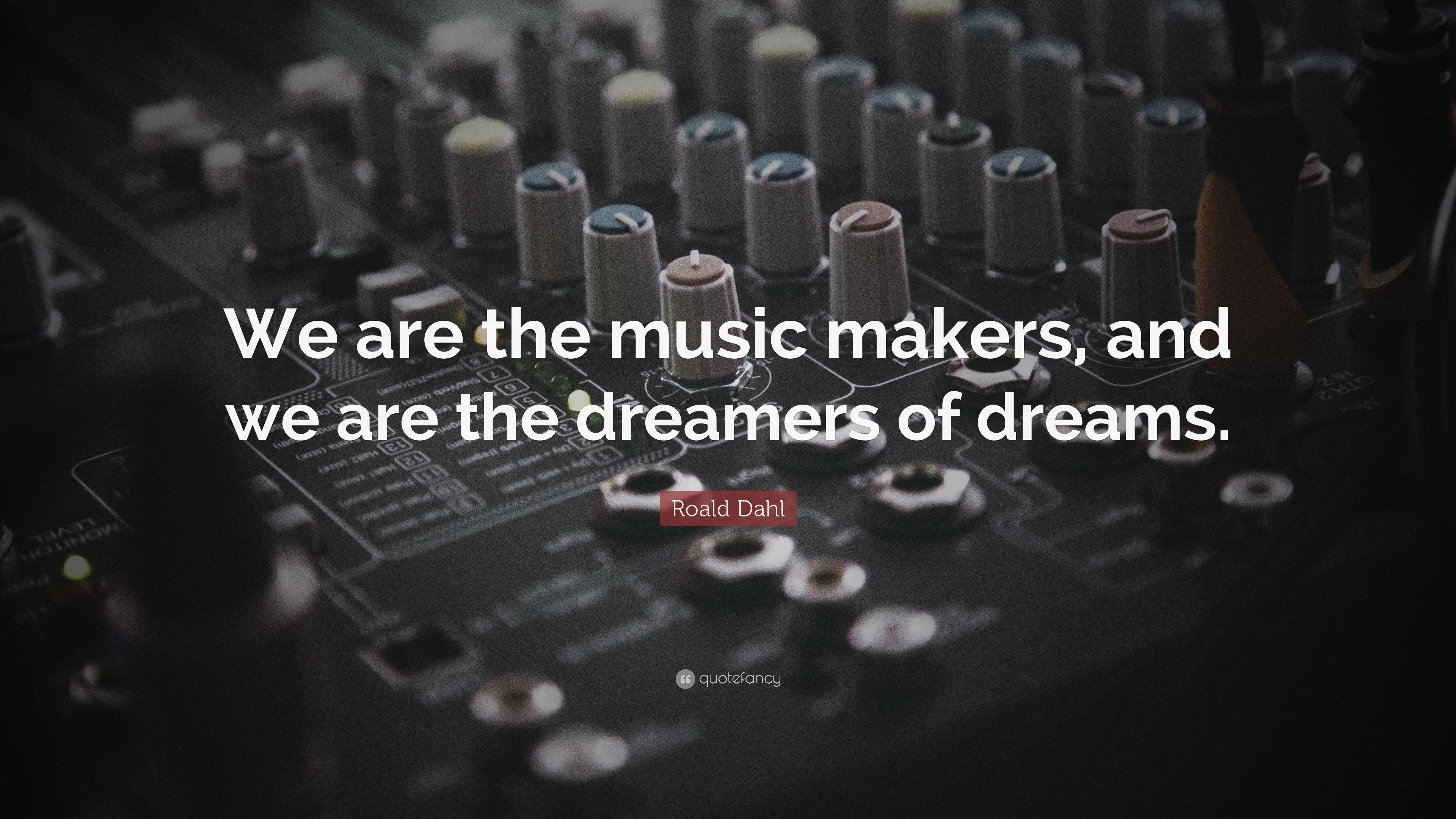 "Res: 3840x2160, Music Quotes: ""We are the music makers, and we are the dreamers of"