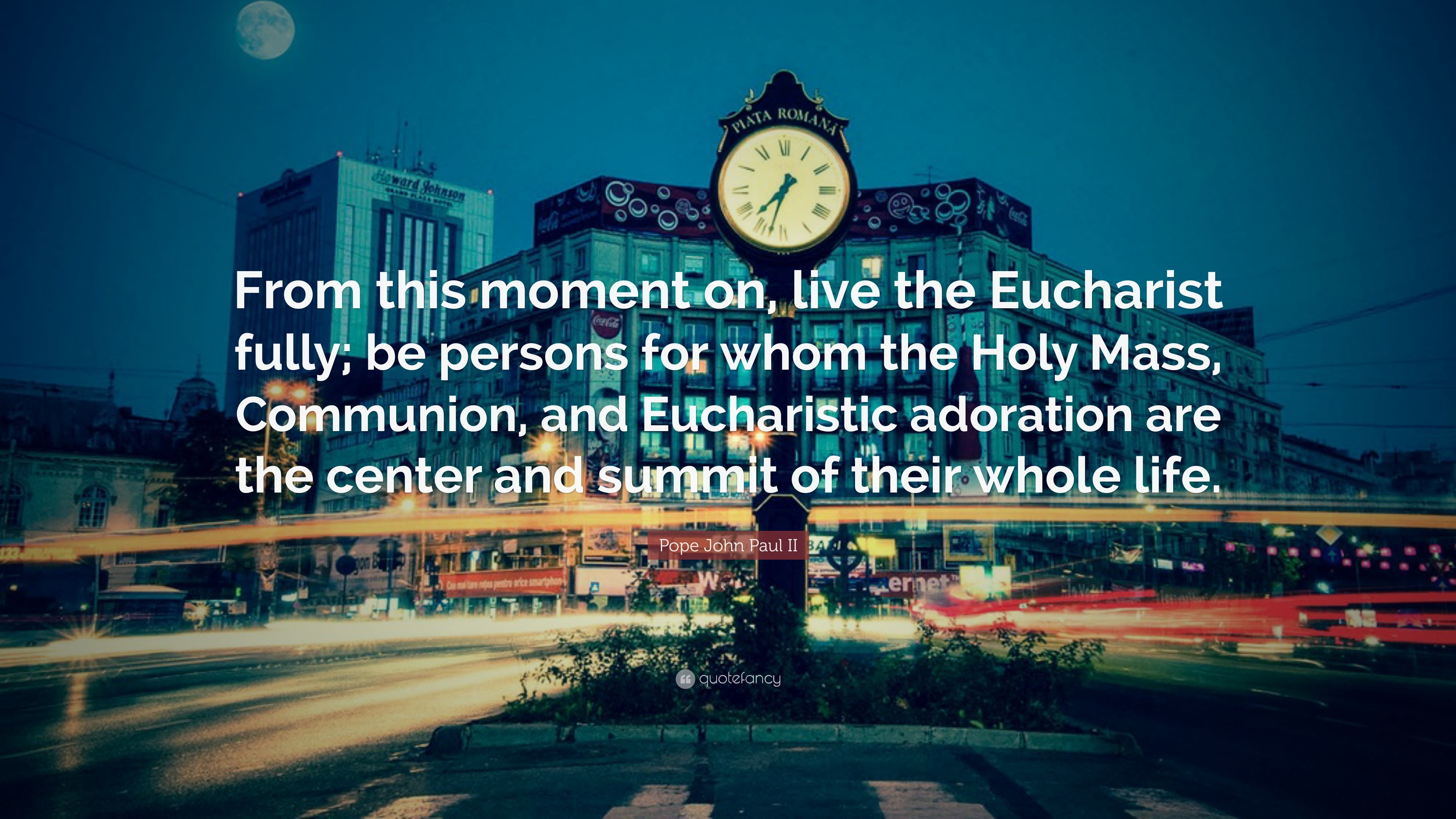 """Res: 3840x2160, Pope John Paul II Quote: """"From this moment on, live the Eucharist fully"""