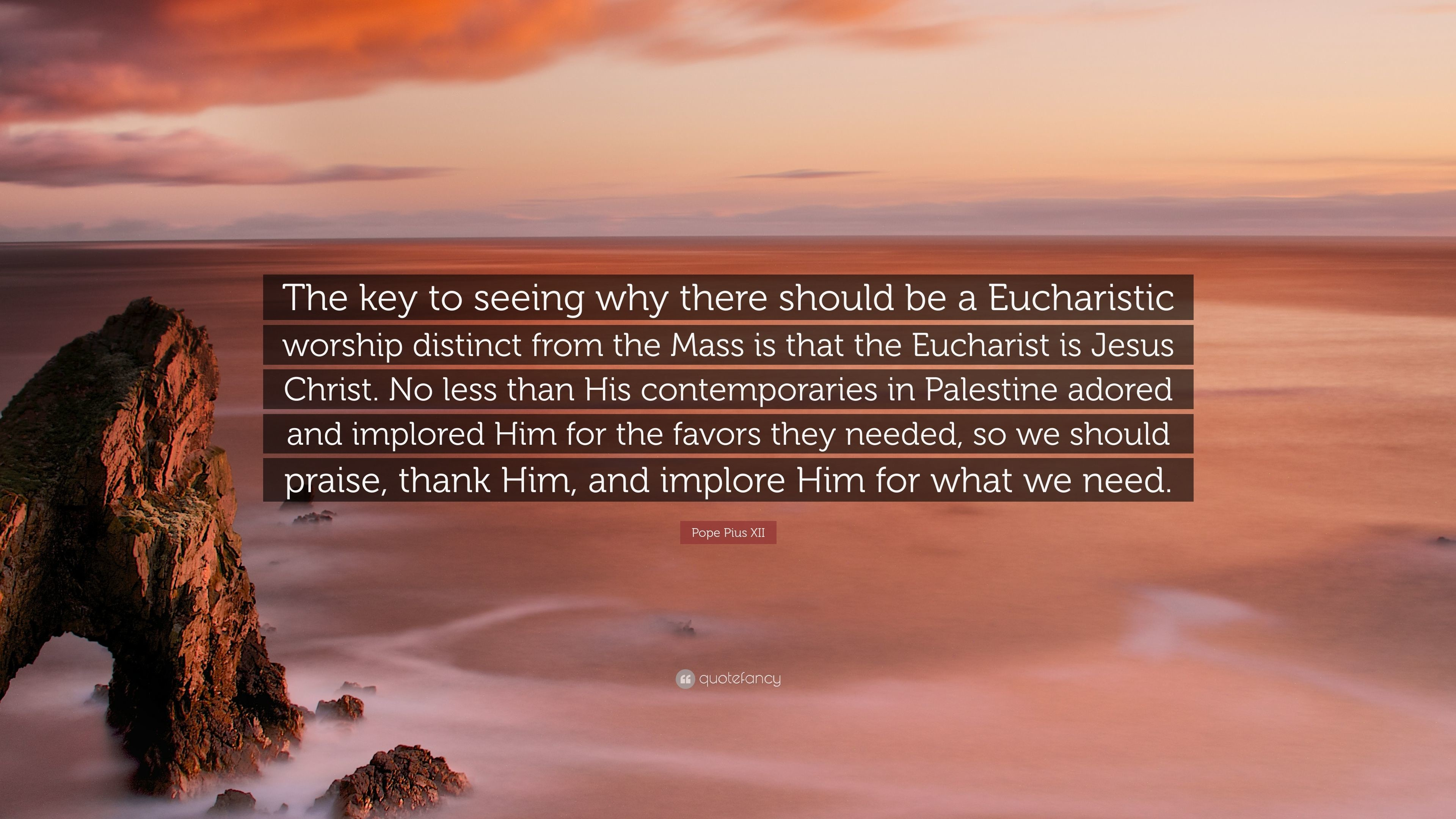 """Res: 3840x2160, 7 wallpapers. Pope Pius XII Quote: """"The key to seeing why there should be a  Eucharistic"""