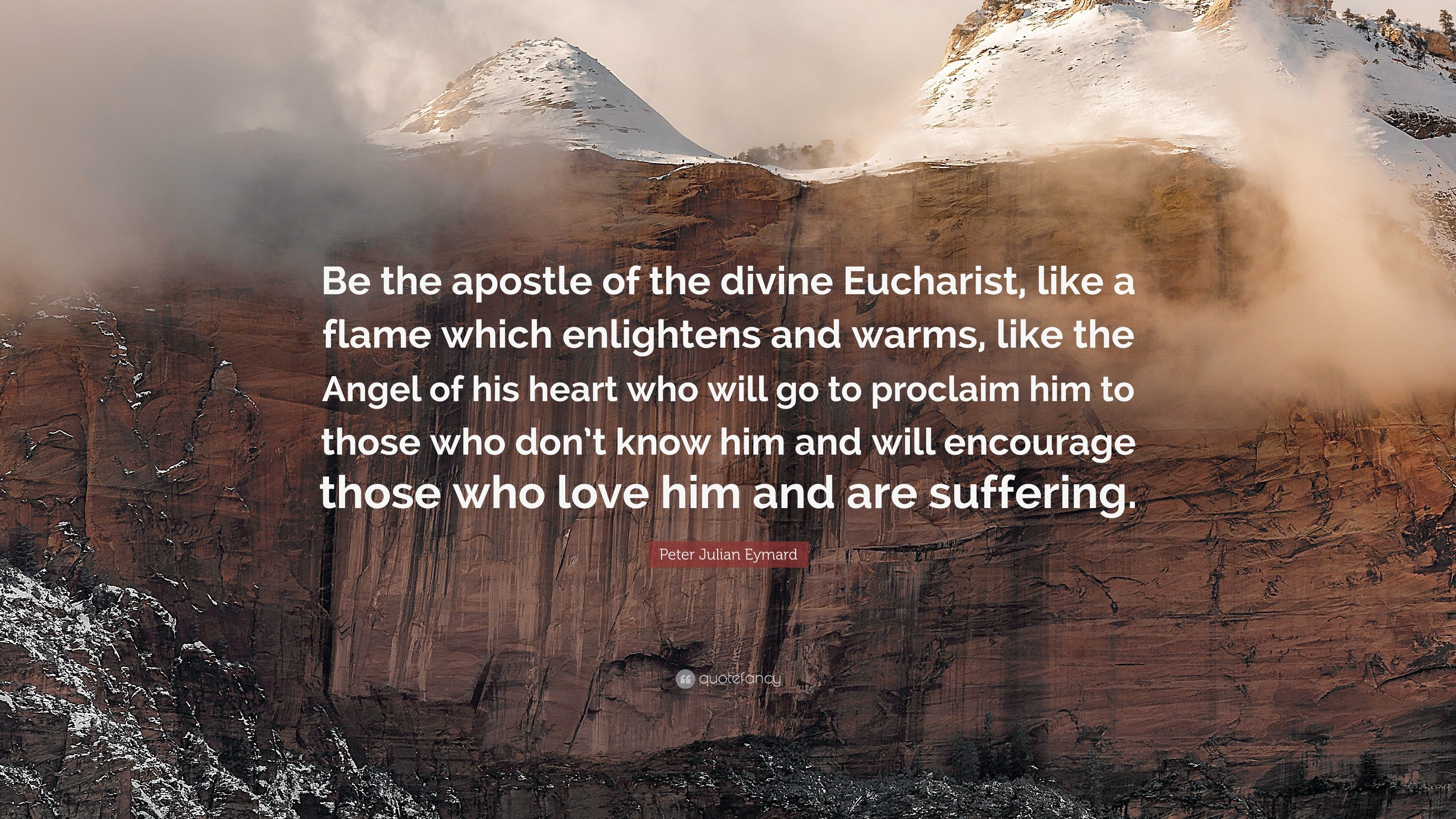 """Res: 3840x2160, Peter Julian Eymard Quote: """"Be the apostle of the divine Eucharist, like a"""