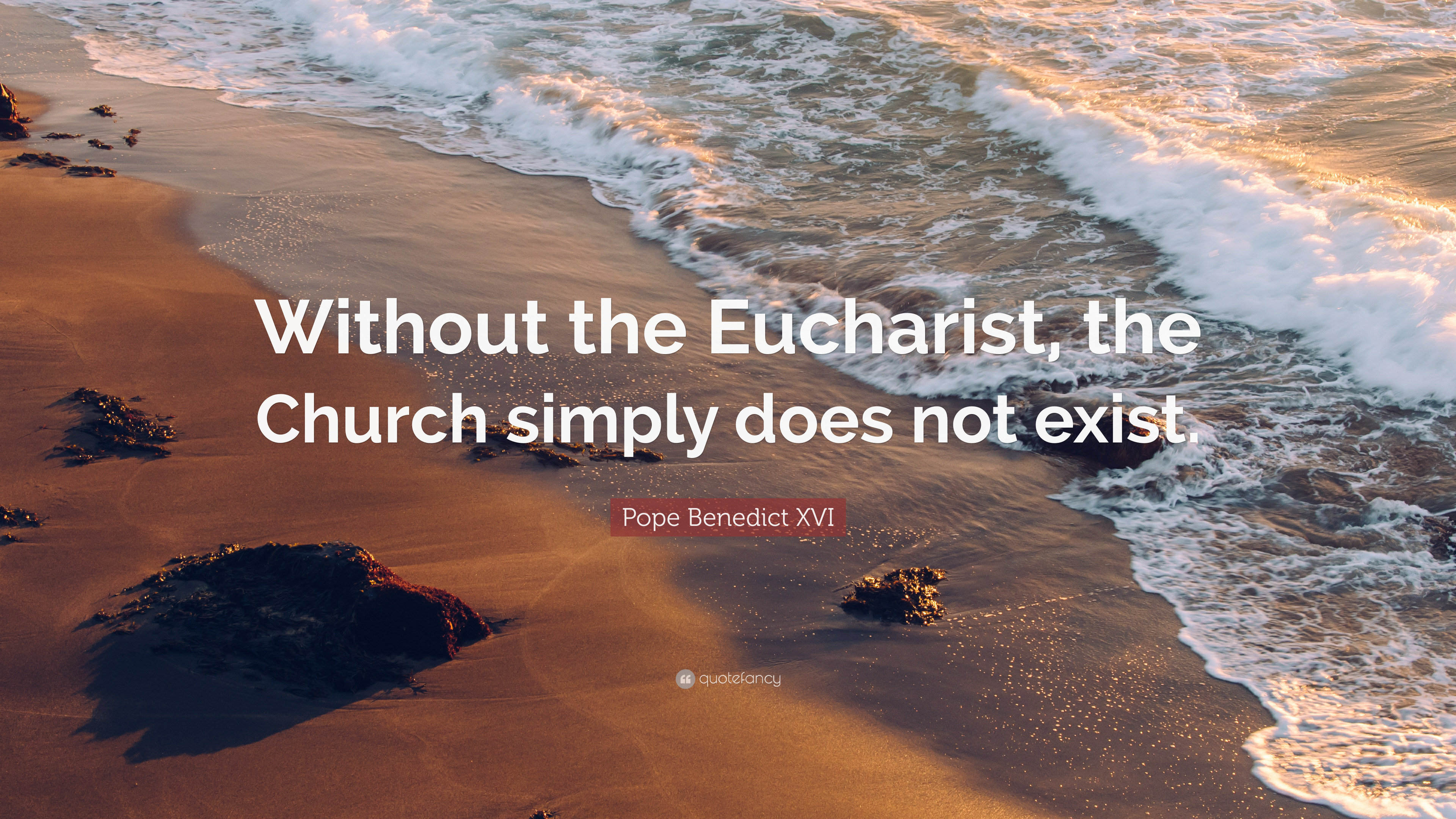 """Res: 3840x2160, Pope Benedict XVI Quote: """"Without the Eucharist, the Church simply does not  exist"""