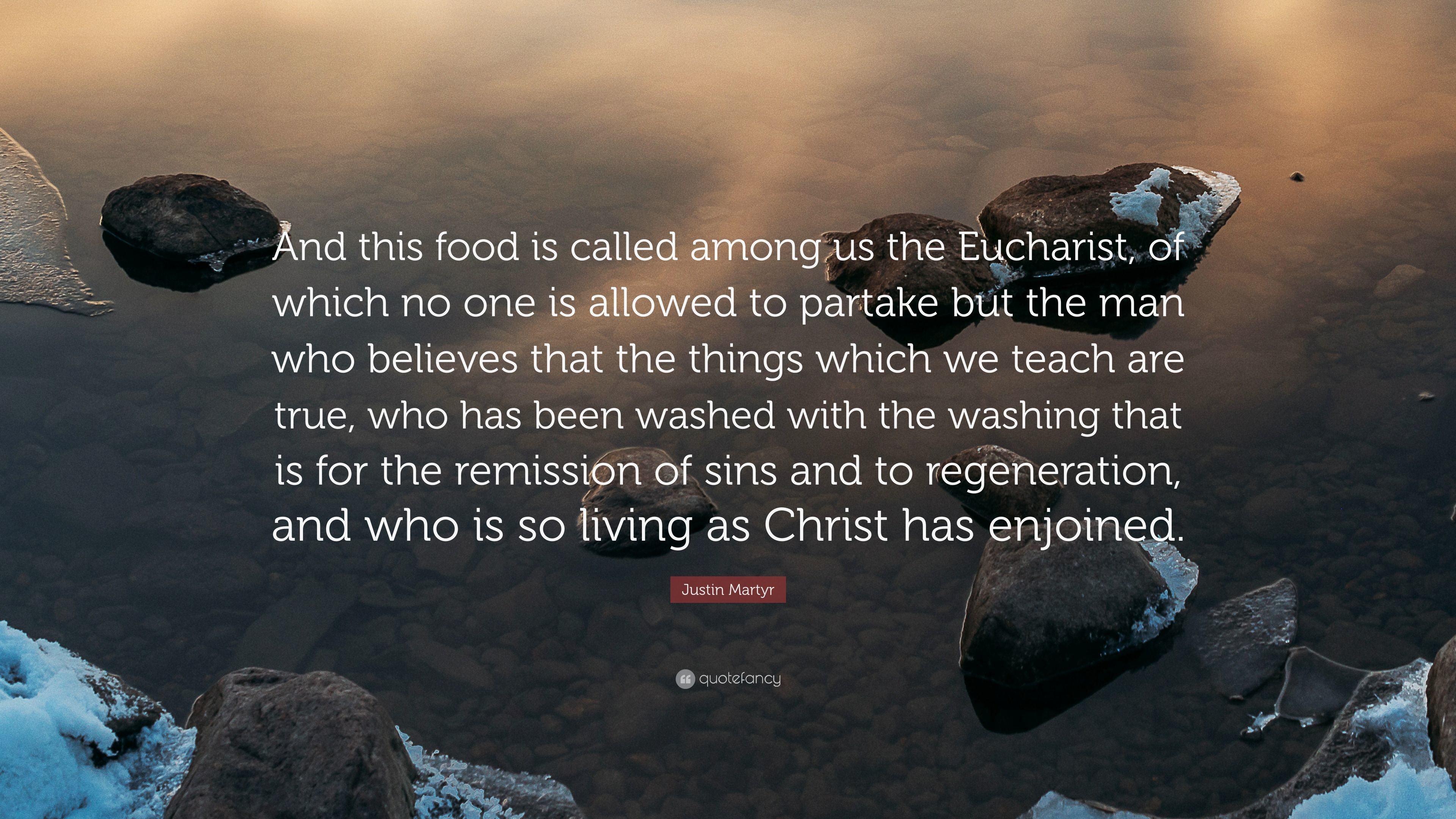 """Res: 3840x2160, Justin Martyr Quote: """"And this food is called among us the Eucharist, of"""
