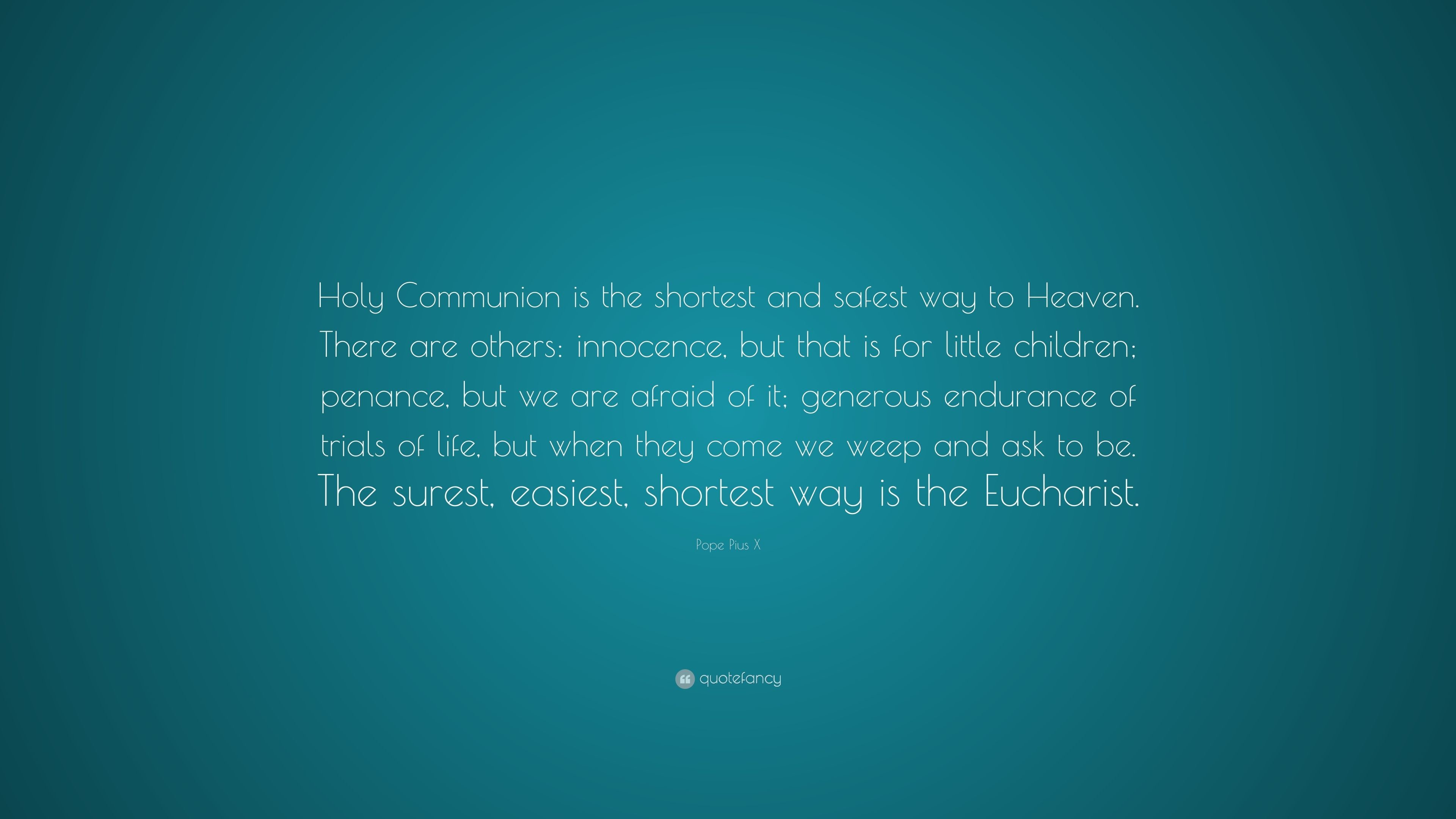 """Res: 3840x2160, Pope Pius X Quote: """"Holy Communion is the shortest and safest way ."""